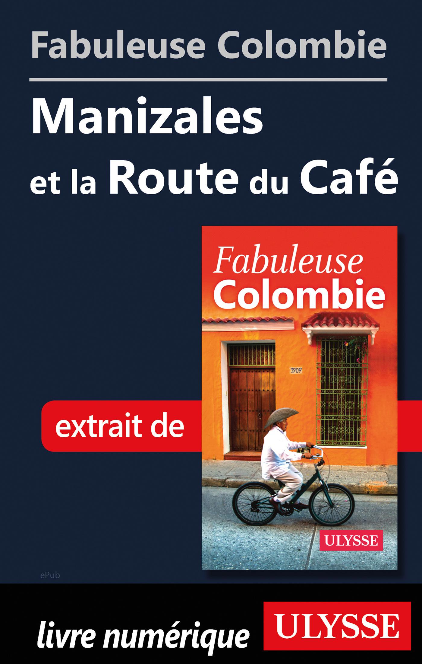 Fabuleuse Colombie: Manizales et la Route du Caf?
