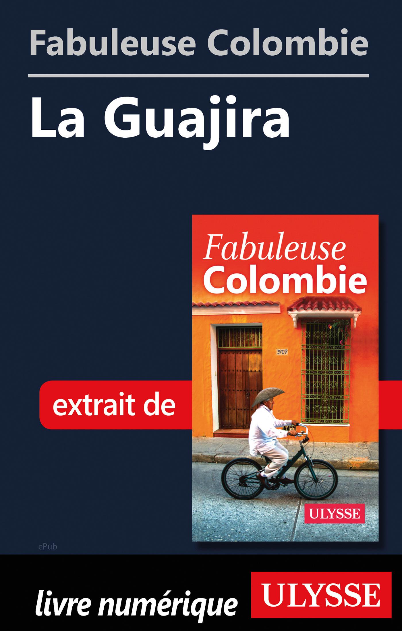 Fabuleuse Colombie: La Guajira