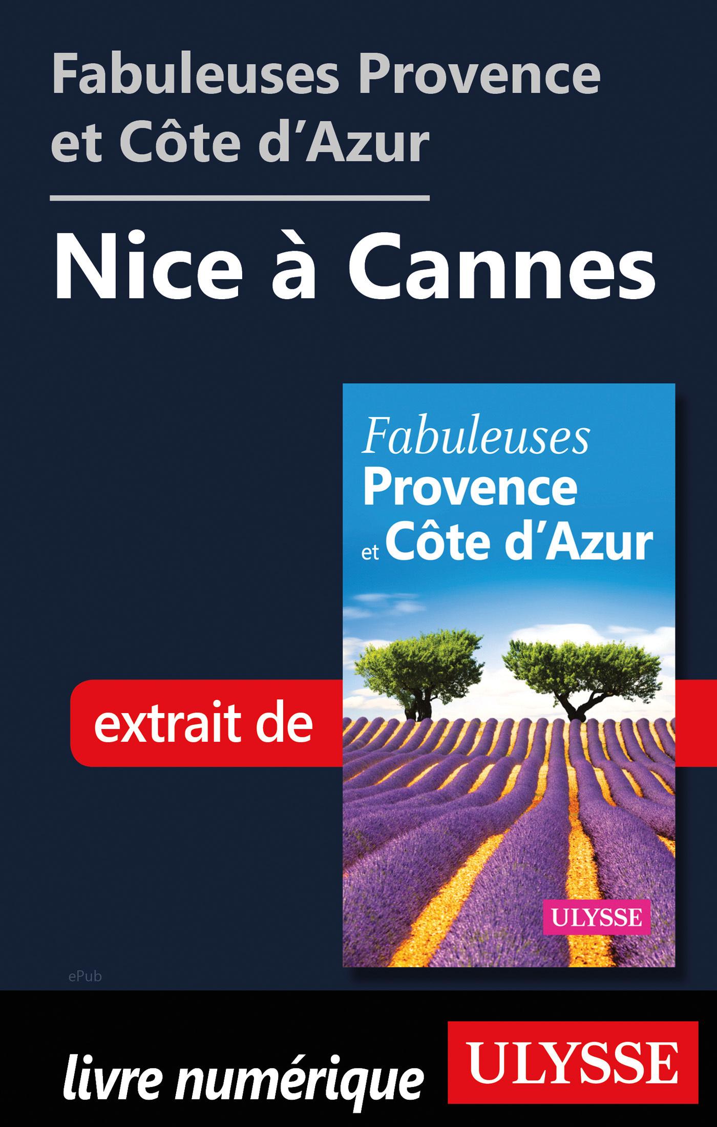 Fabuleuses Provence et Côte d'Azur: Nice à Cannes