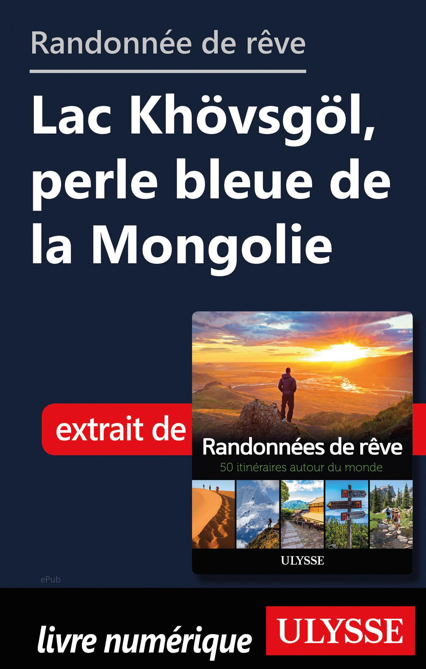 Randonn?e de r?ve - Lac Kh?vsg?l, perle bleue de la Mongolie