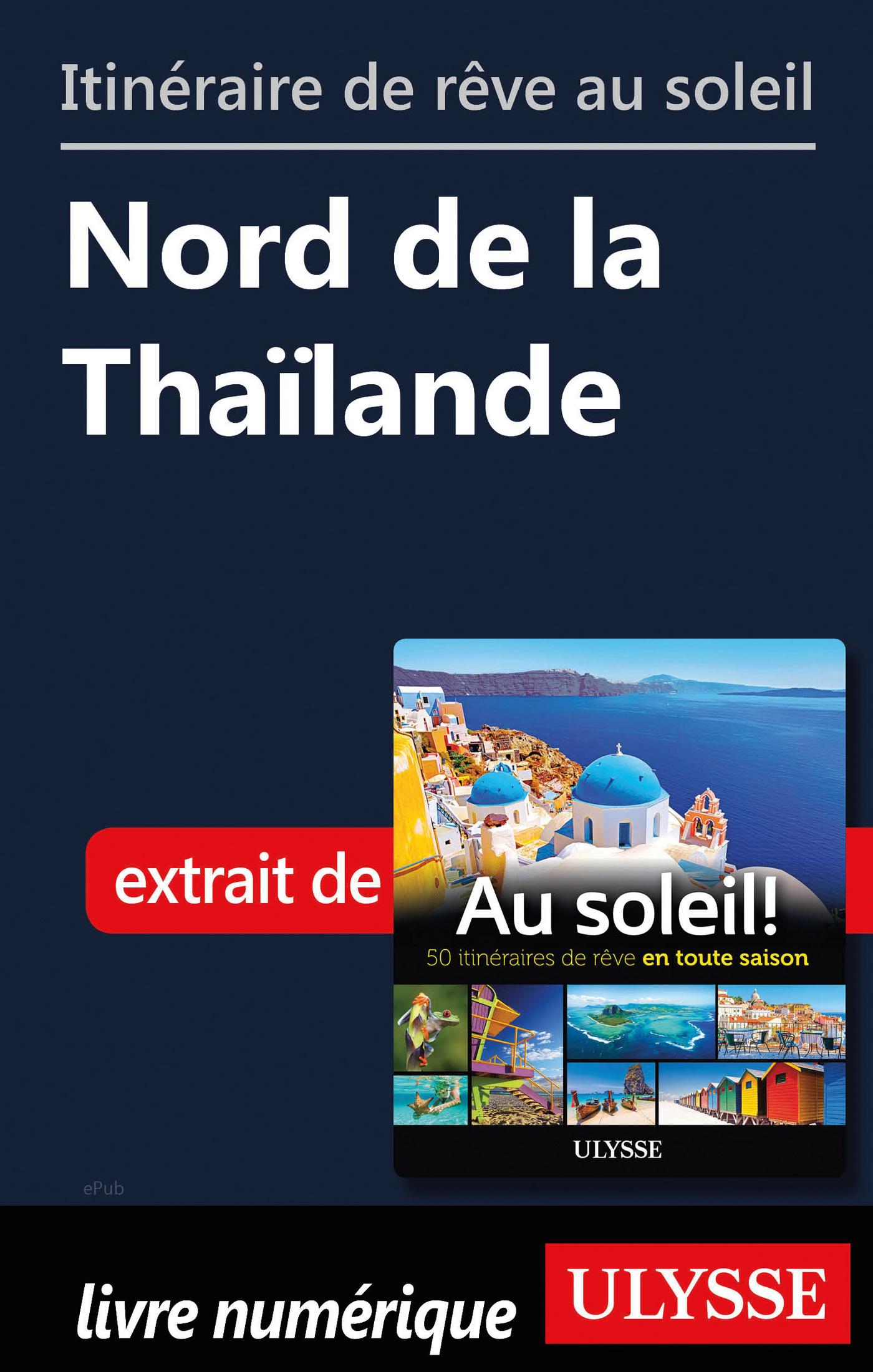 Itinéraire de rêve au soleil - Nord de la Thaïlande