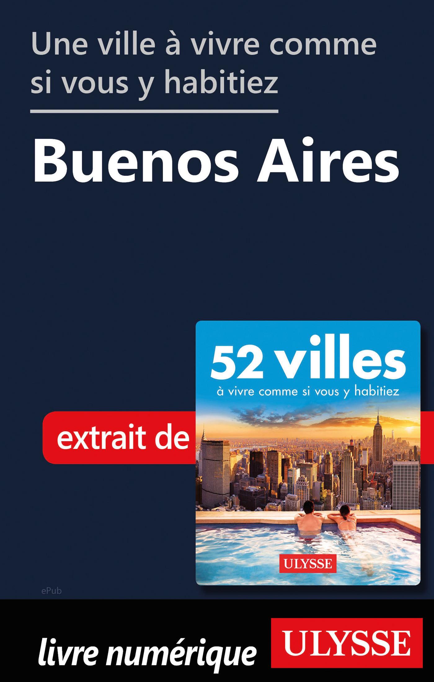 Une ville à vivre comme si vous y habitiez - Buenos Aires