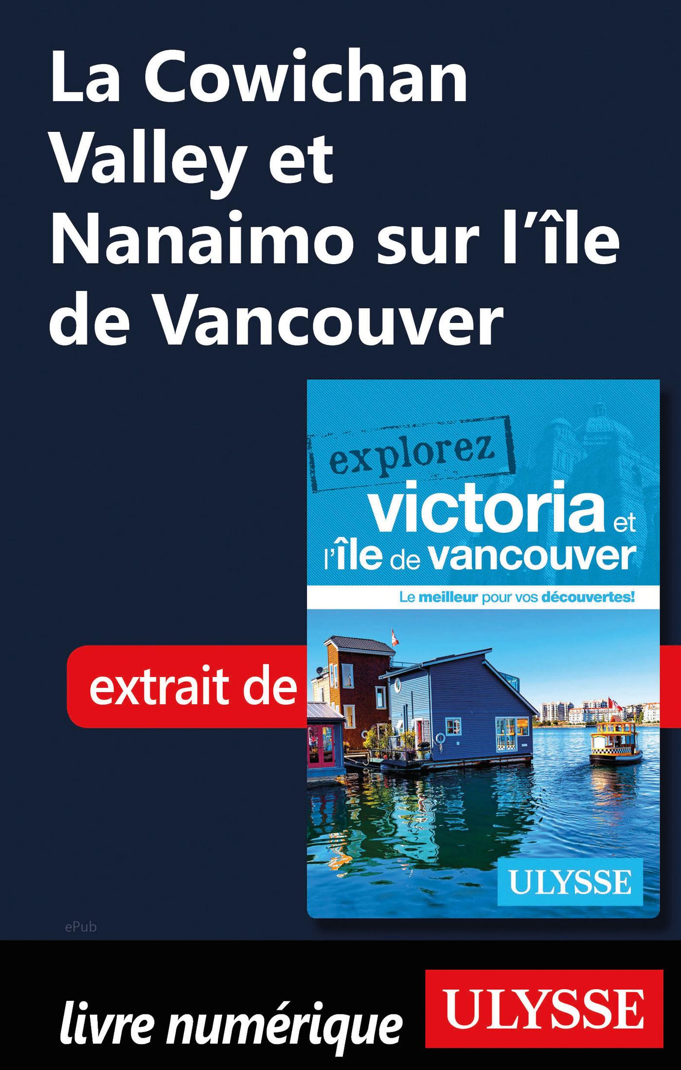 Cowichan Valley et Nanaimo sur l'île de Vancouver