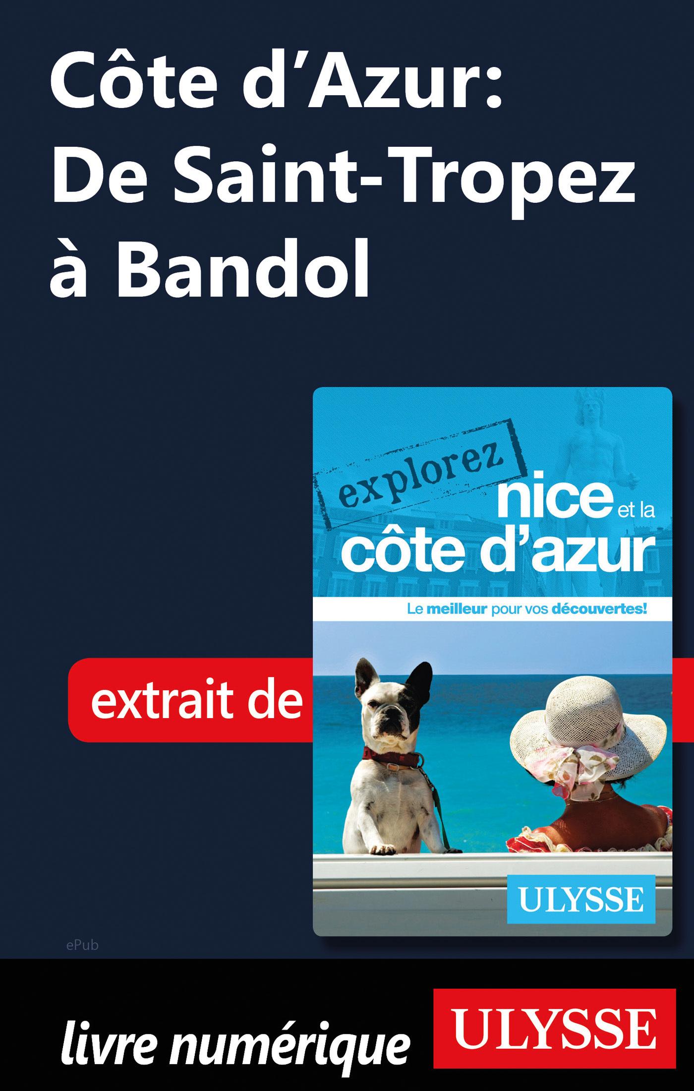 Côte d'Azur : De Saint-Tropez à Bandol