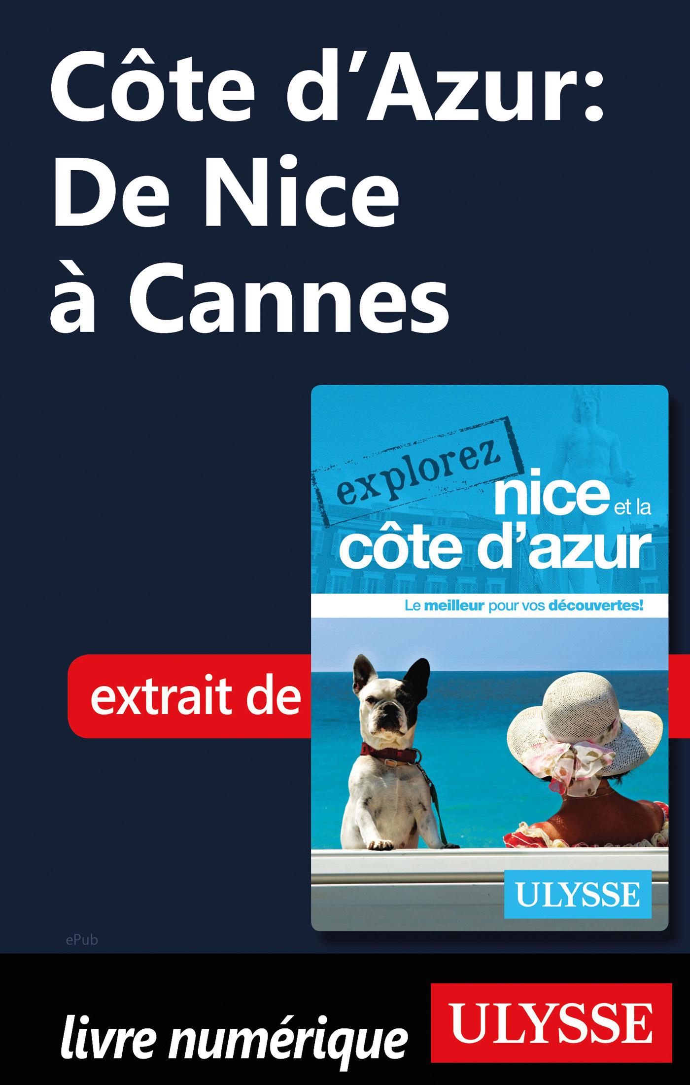 Côte d'Azur : De Nice à Cannes