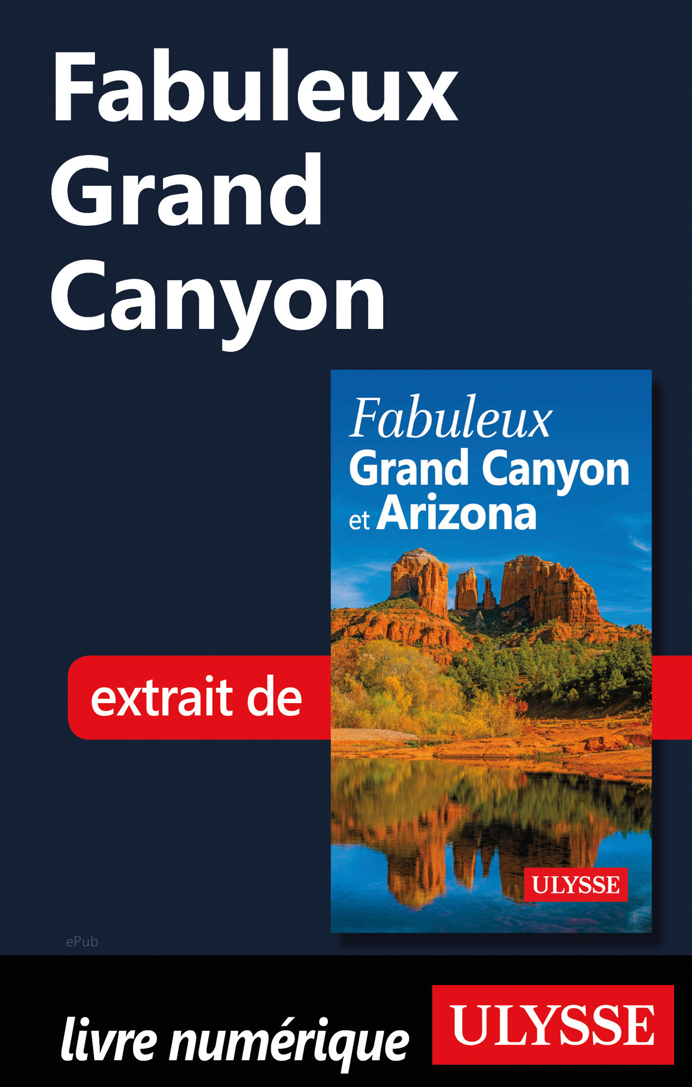 Fabuleux Grand Canyon