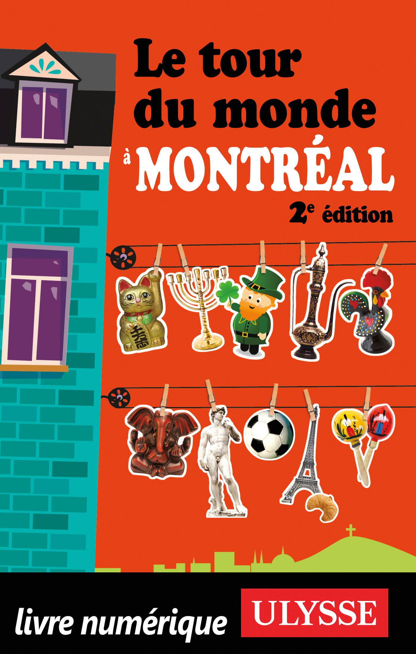 Le tour du monde à Montréal 2ED