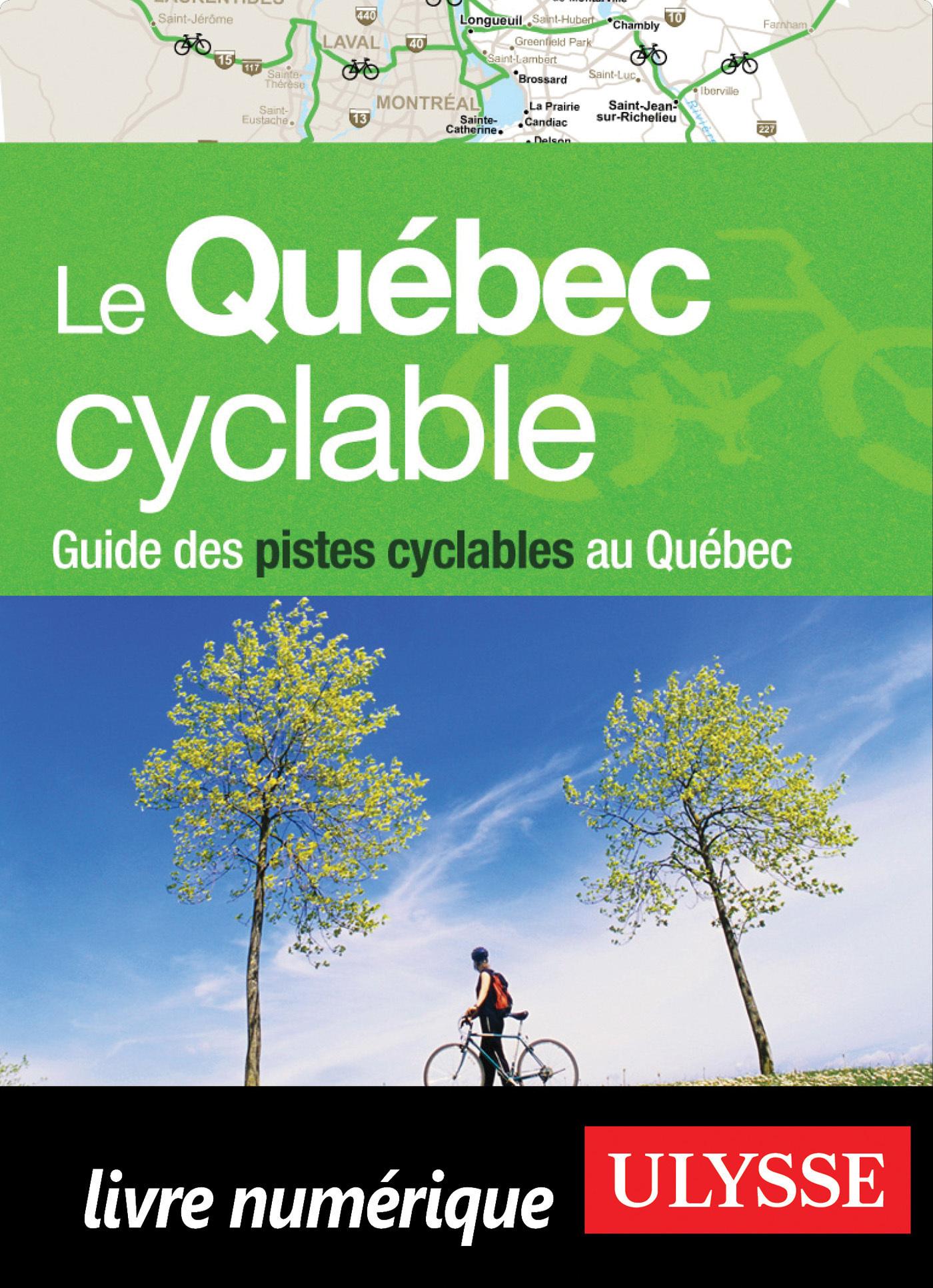 Le Québec cyclable - Guide des pistes cyclables
