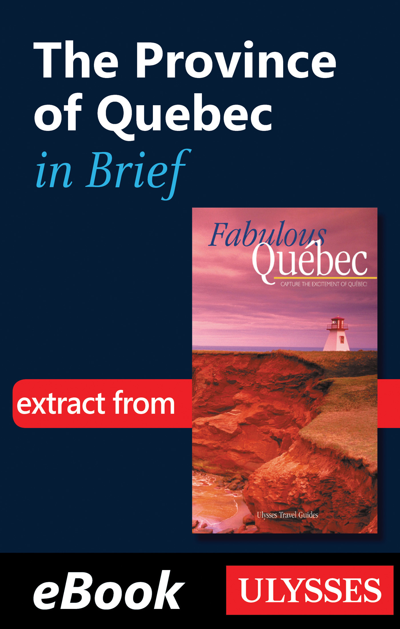 The Province of Quebec in brief