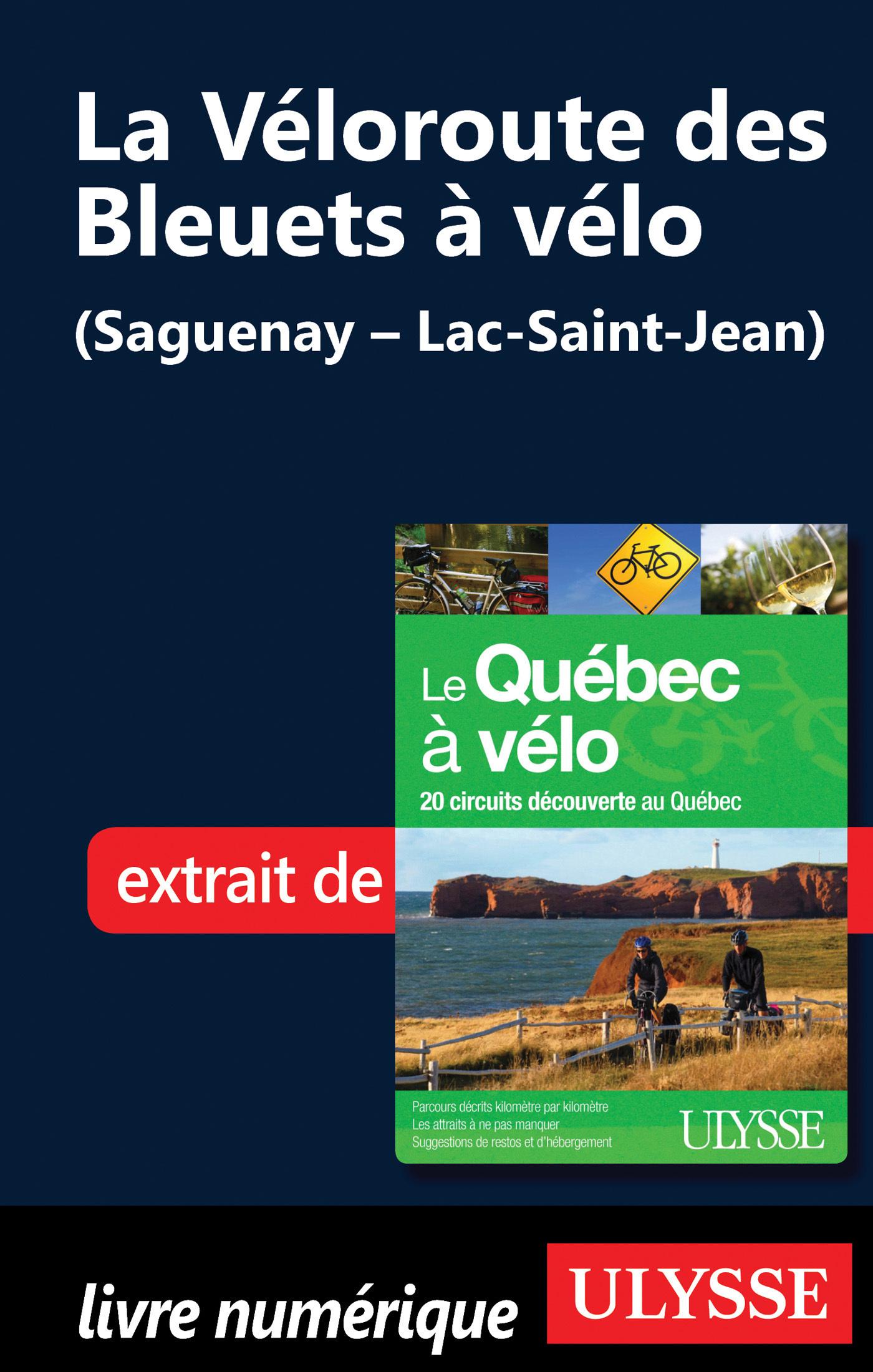 La Véloroute des Bleuets à vélo (Saguenay Lac-Saint-Jean)