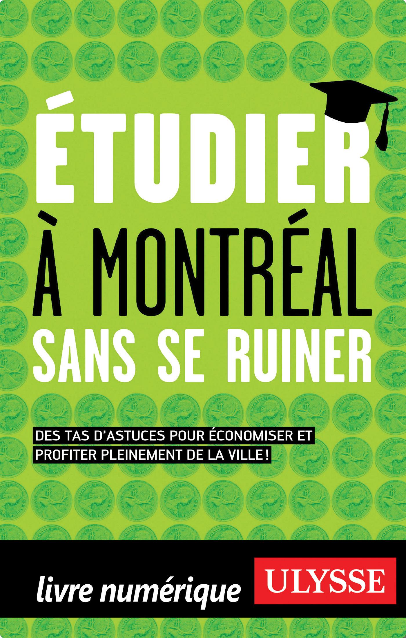 Etudier à Montréal sans se ruiner (ebook)