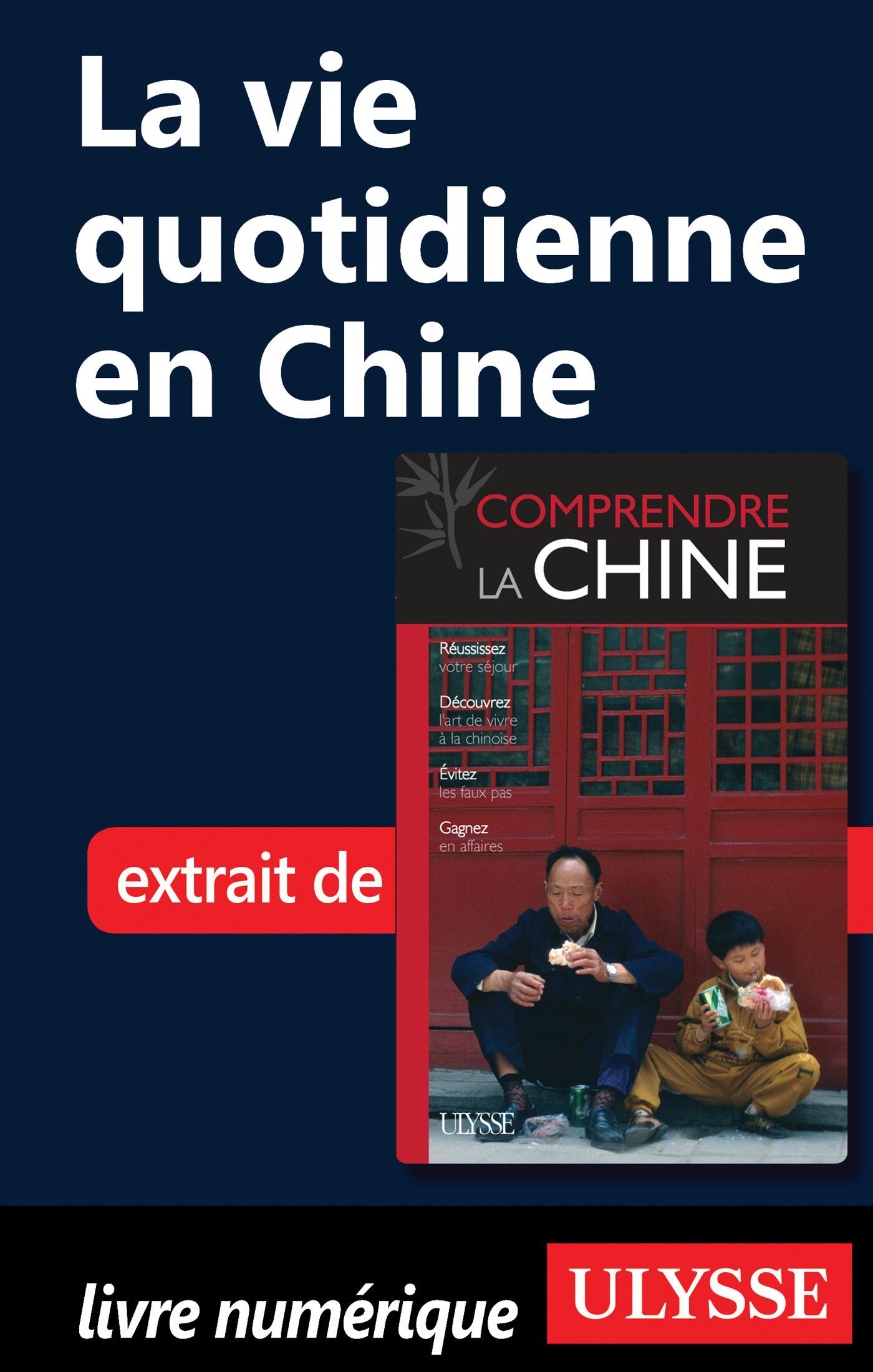 La vie quotidienne en Chine (ebook)