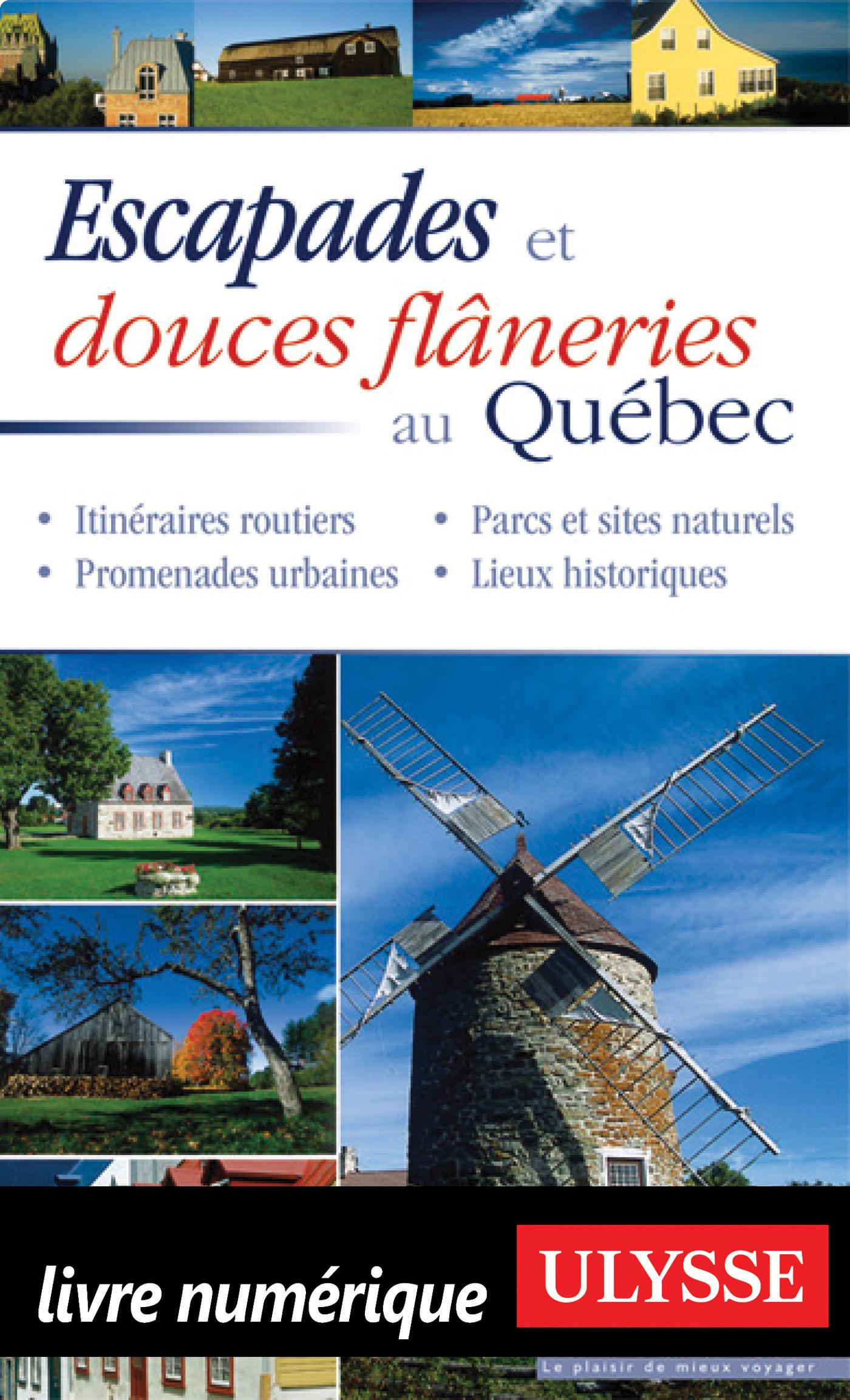 Escapades et douces flaneries au Québec