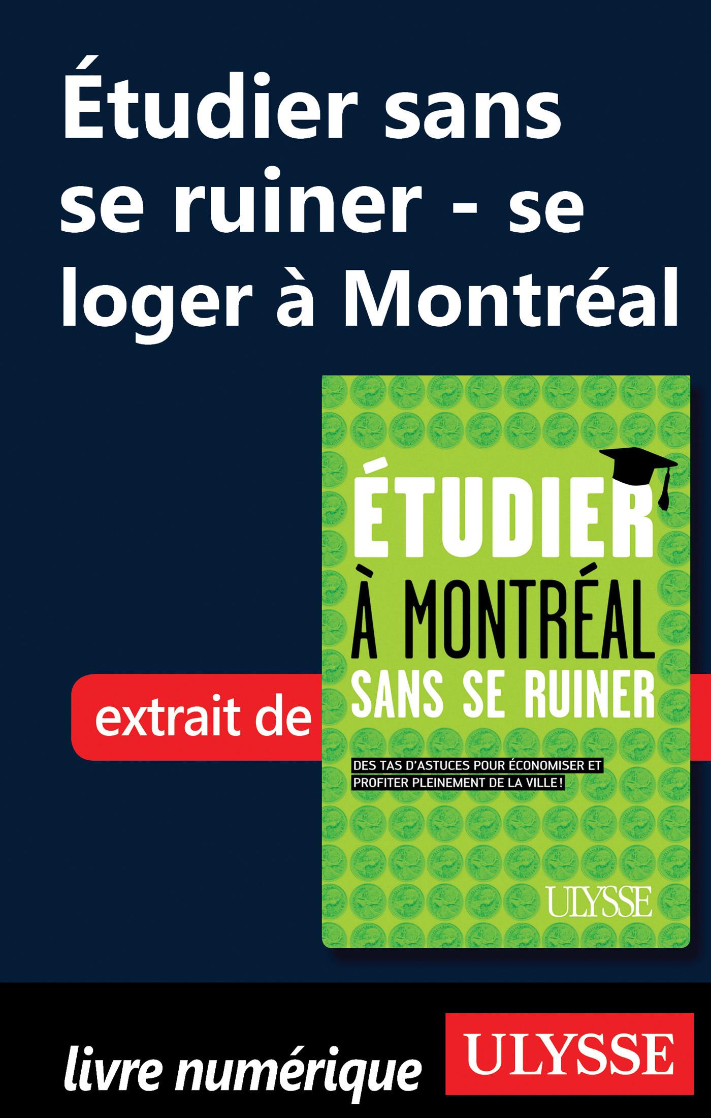 Etudier à montréal sans se ruiner : se loger à Montréal (ebook)