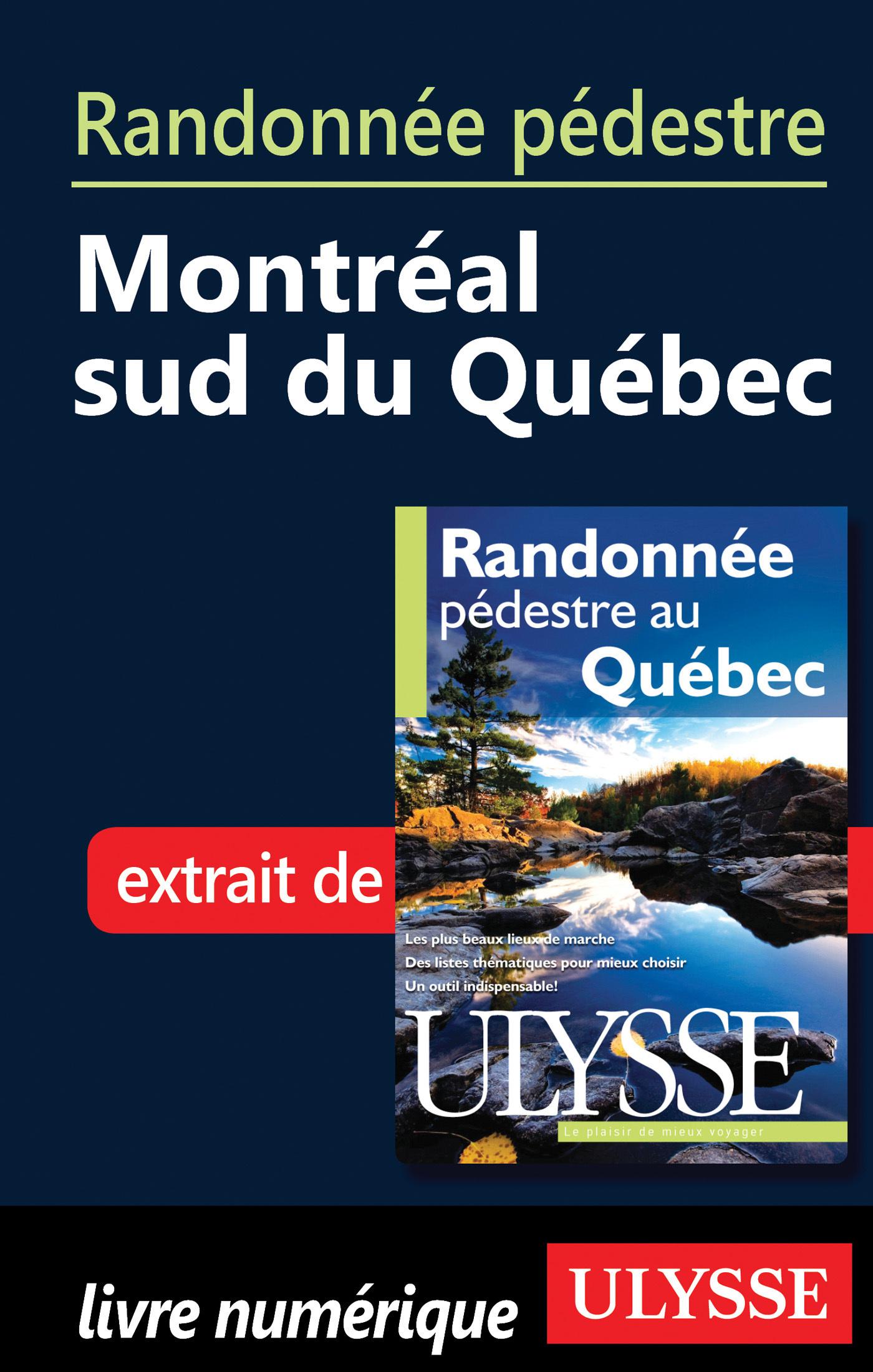 Randonnée pédestre : Montréal - sud du Québec