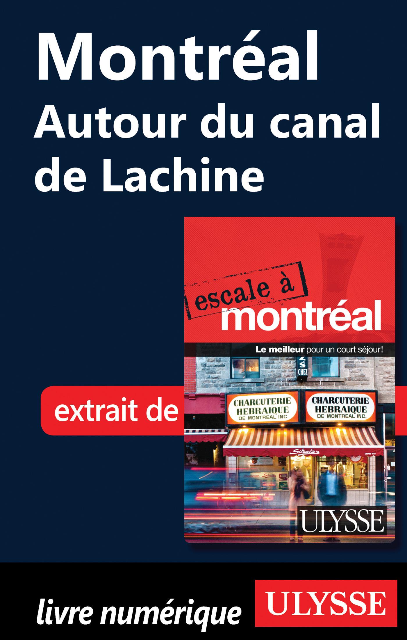 Montréal : autour du canal Lachine