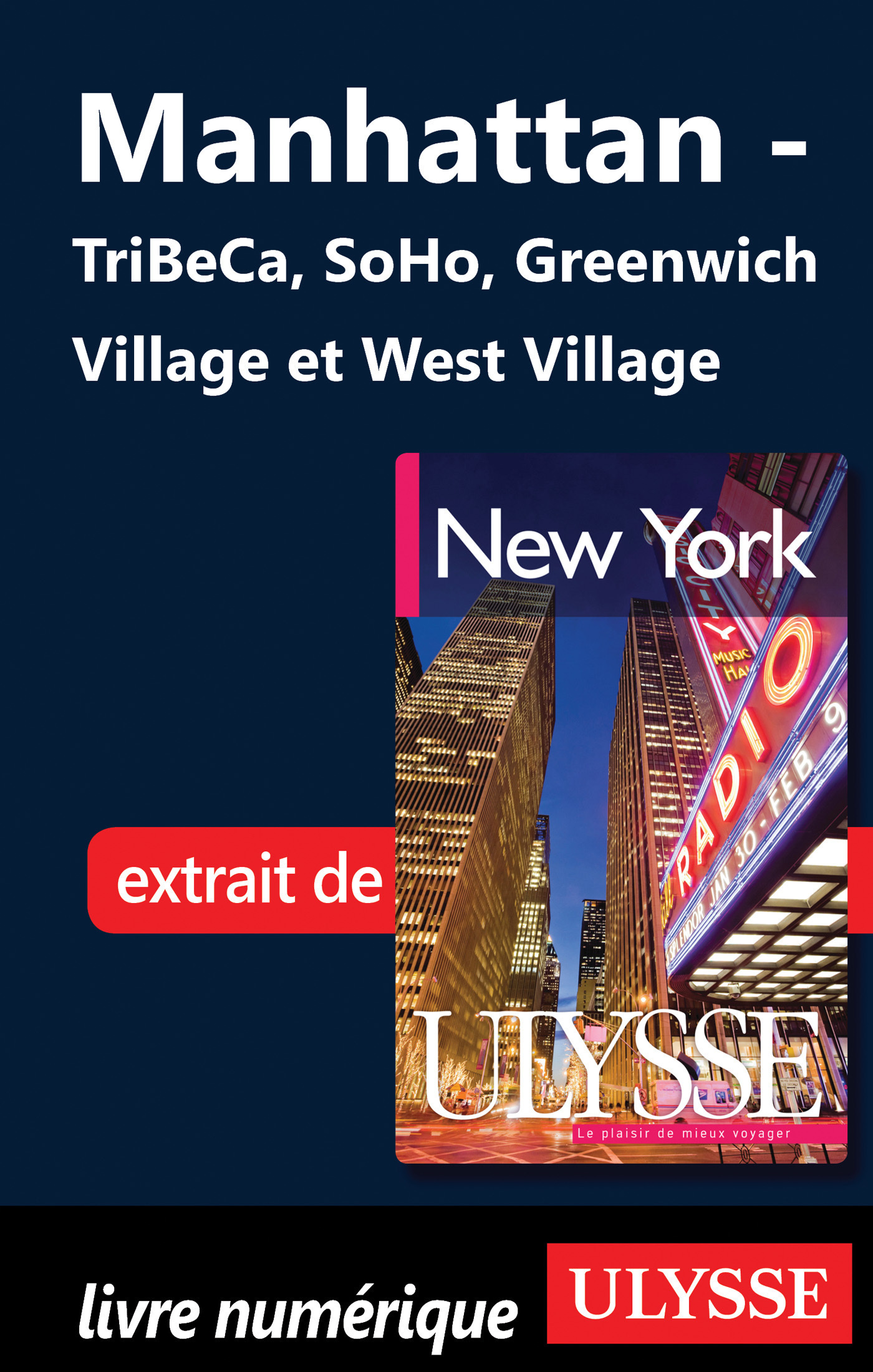 Manhattan: Tribeca, SoHo, Greenwich Village et West Village