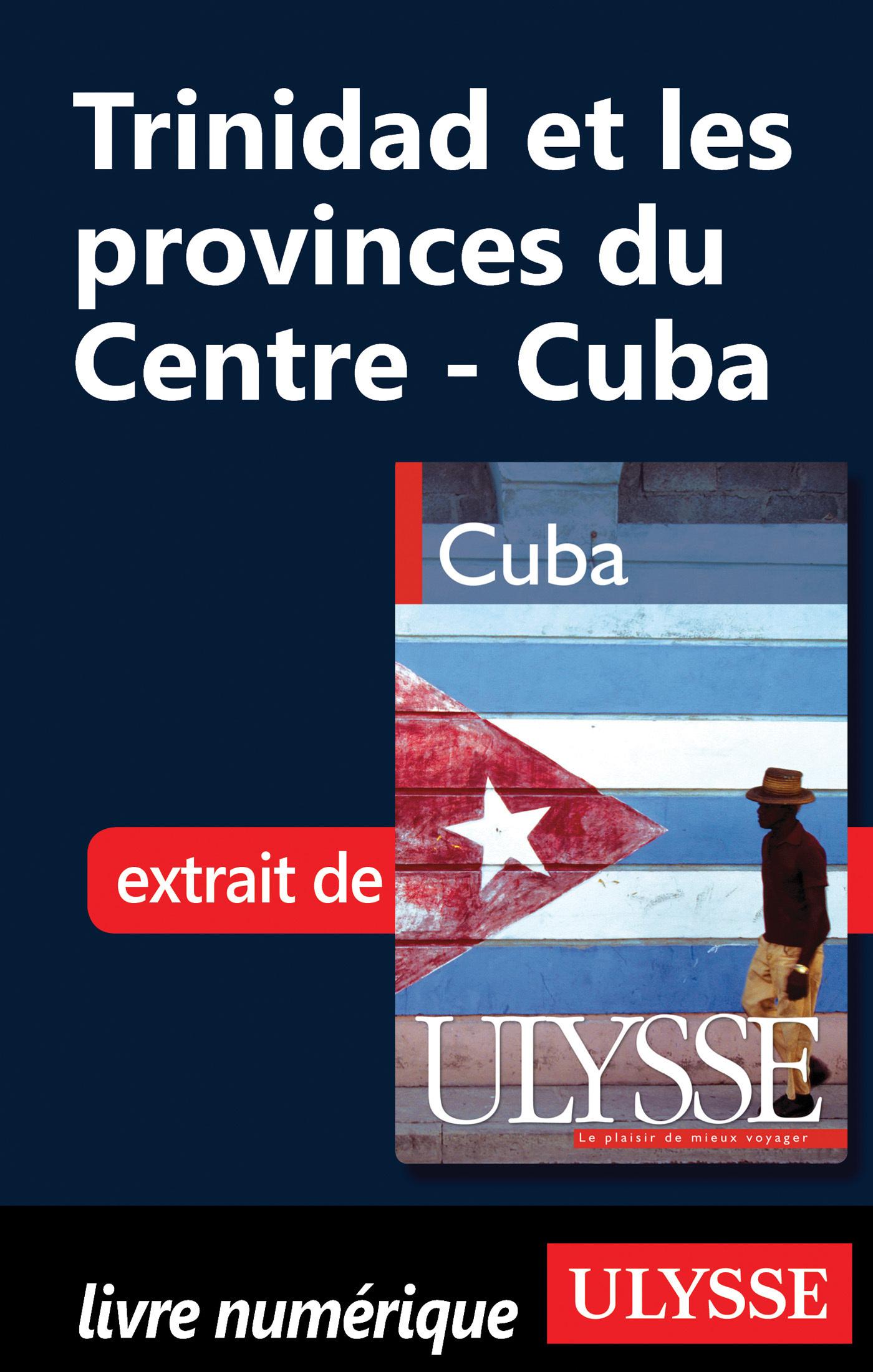 Trinidad et les Provinces du Centre-Cuba