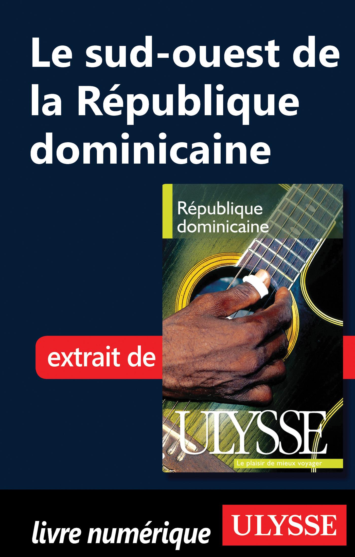 Le Sud-Ouest de la République Dominicaine