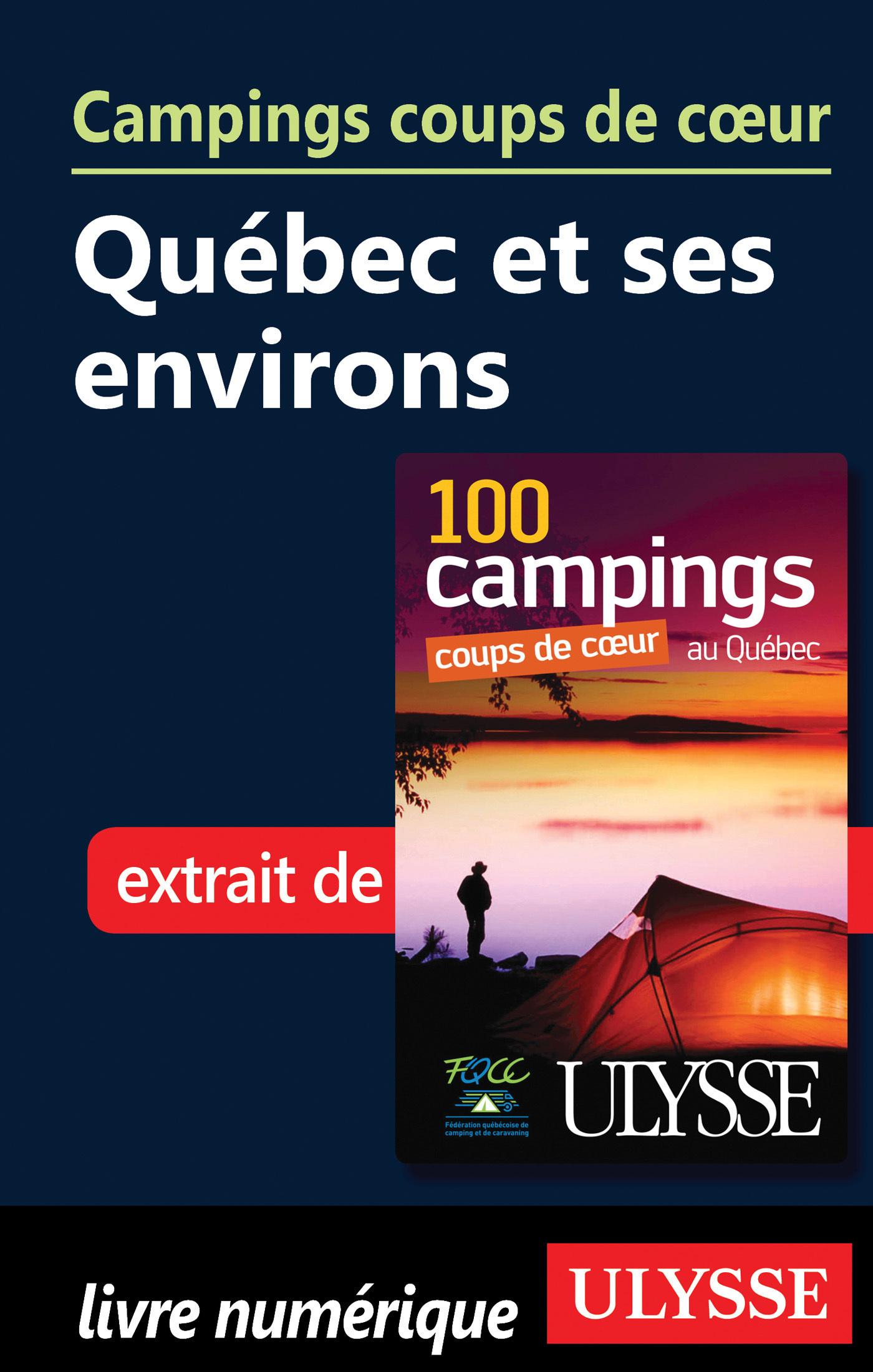 Campings coups de coeur- Québec et ses environs