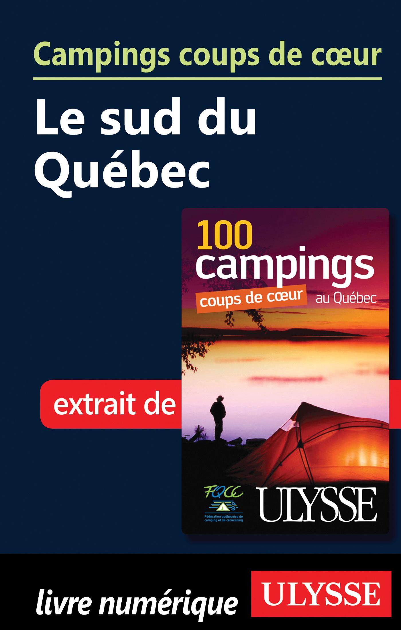 Campings coups de coeur - Le Sud du Québec