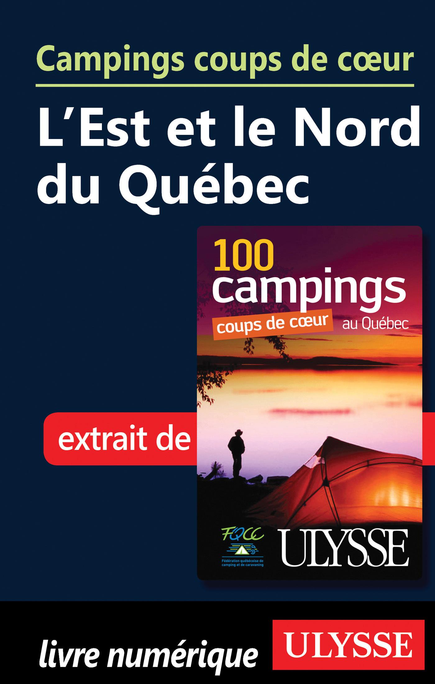 Campings coups coeur - l'Est et le Nord du Québec