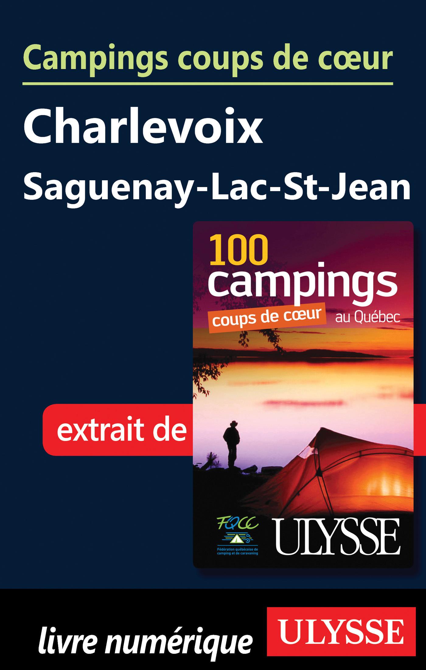 Campings coups de coeur - Charlevoix, Saguenay-lacSt-Jean