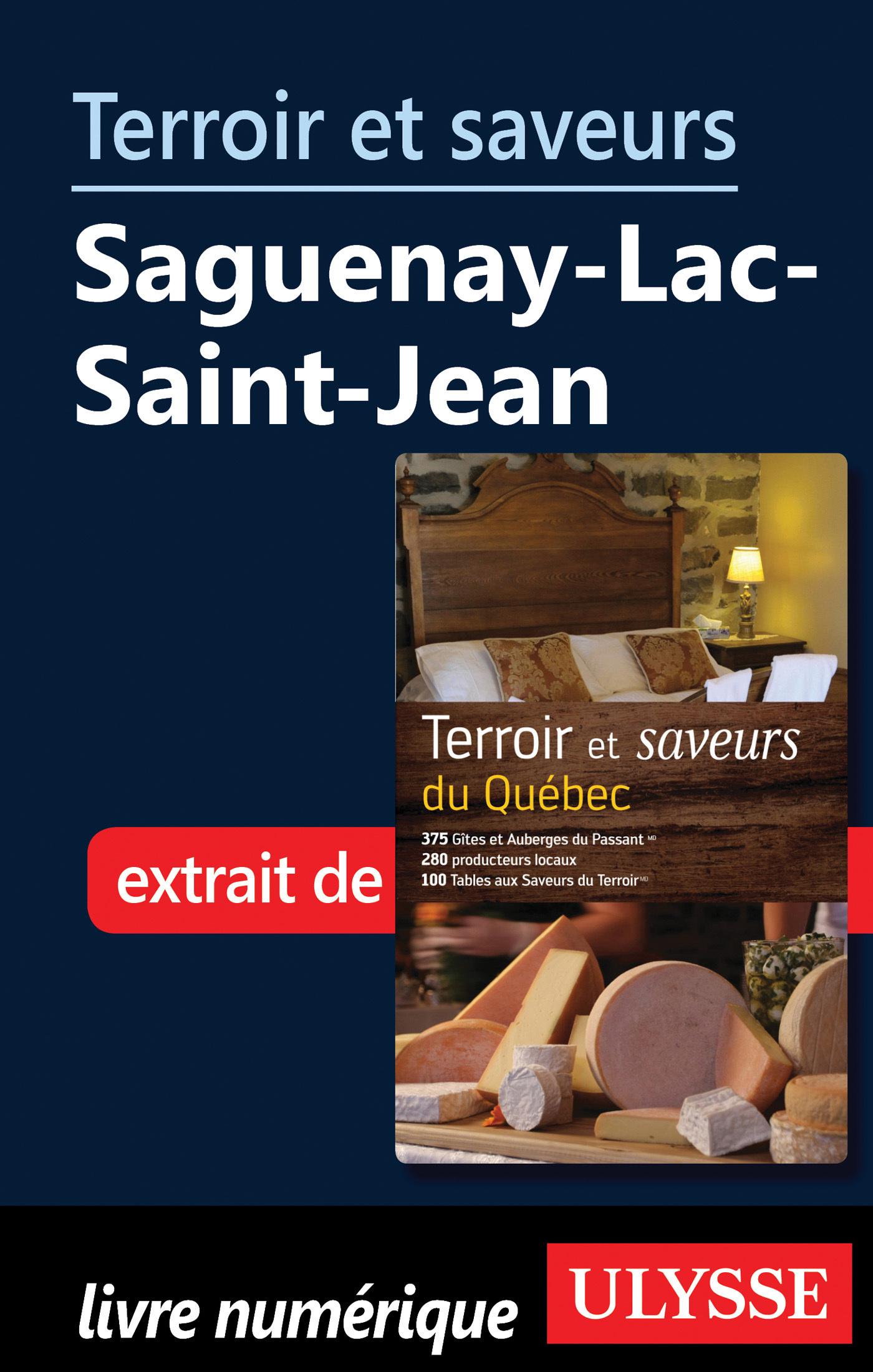 Terroir et saveurs - Saguenay-Lac-Saint-Jean (ebook)