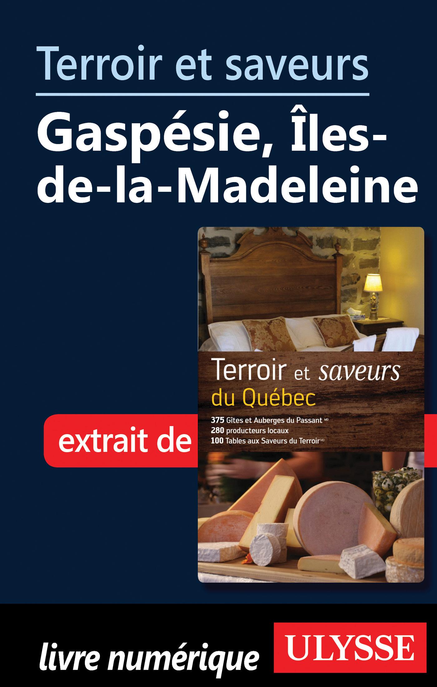 Terroir et saveurs - Gaspésie, Iles-de-la-Madeleine