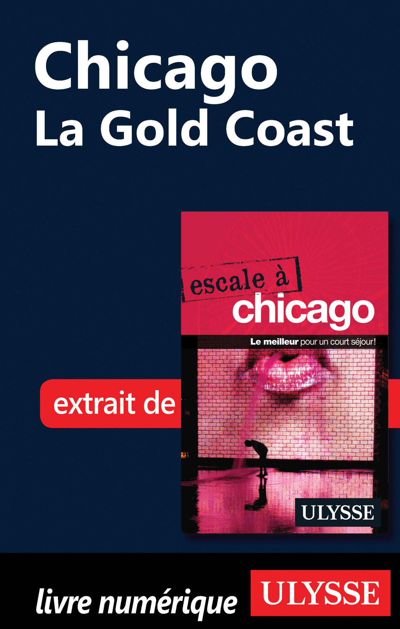 Chicago : La Gold Coast (ebook)