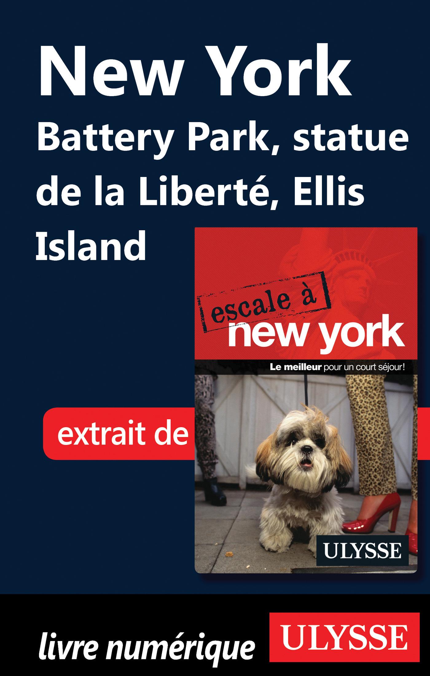 New York : Battery Park Statue de la Liberté Ellis Island