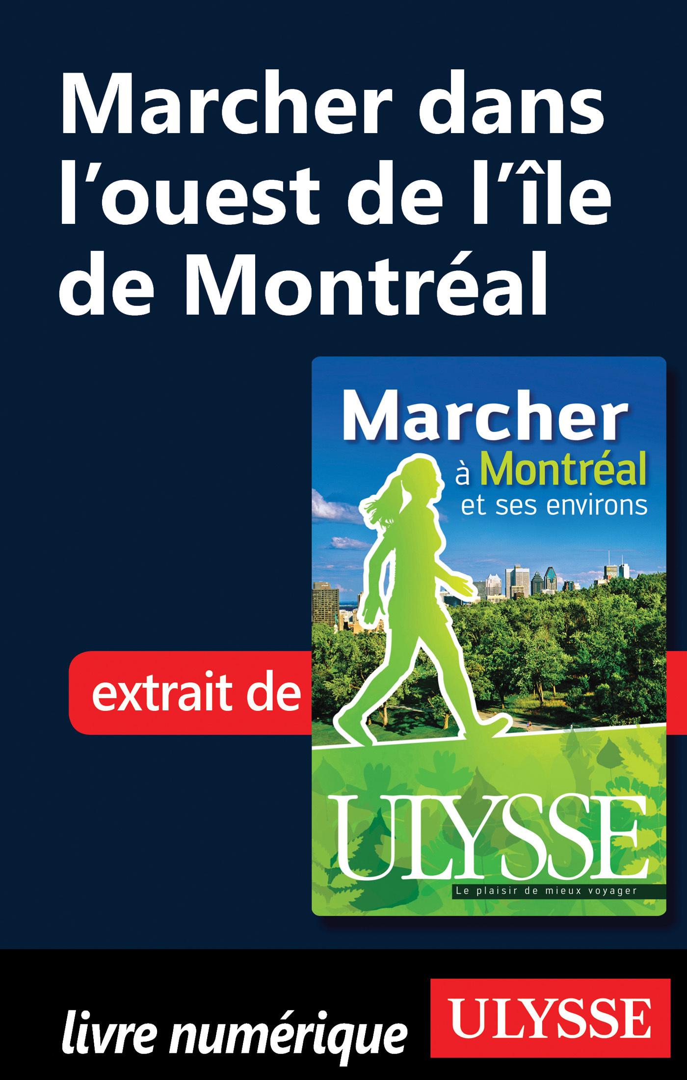 Marcher dans l'ouest de l'île de Montréal