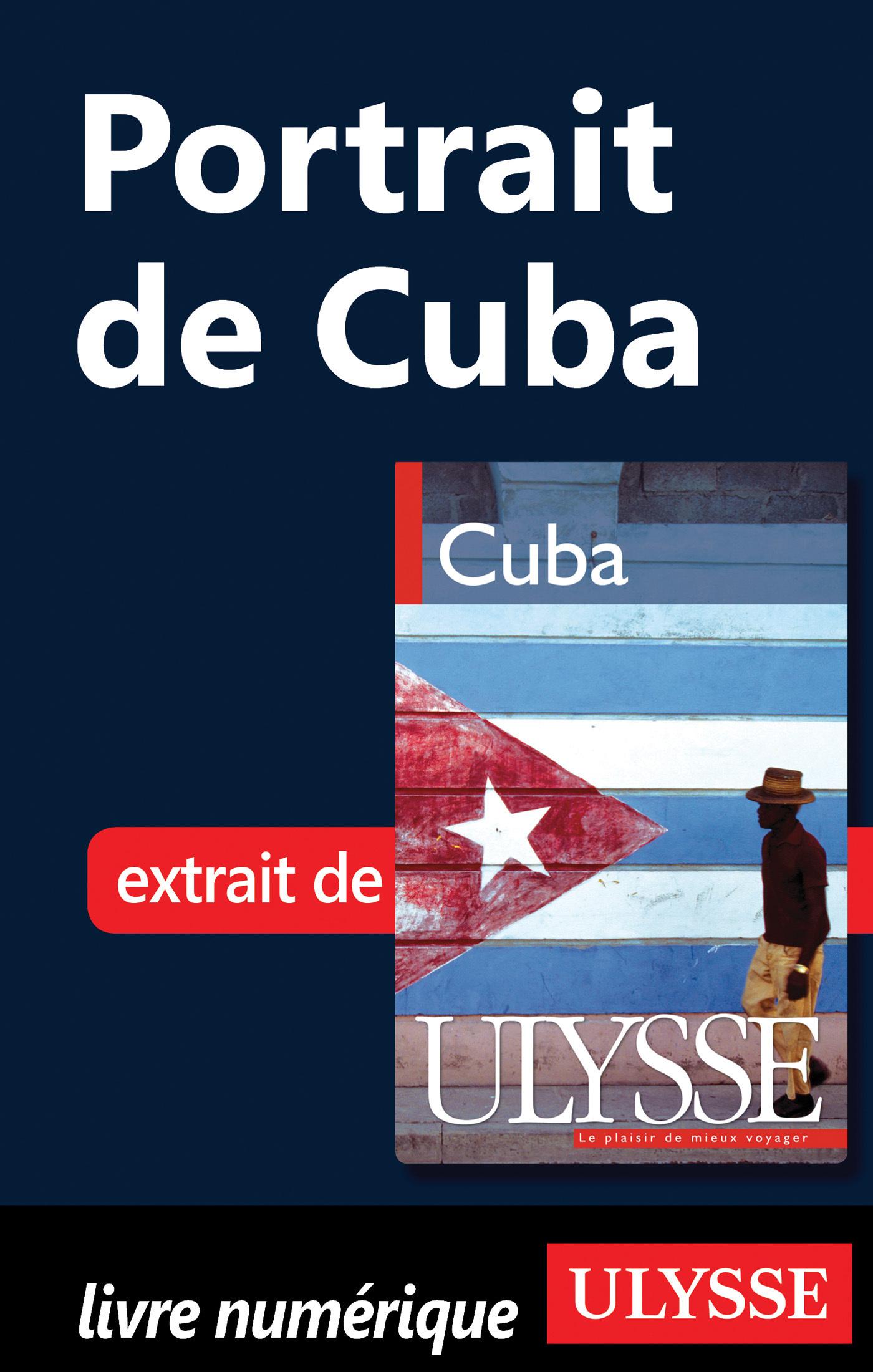Portrait : De Cuba