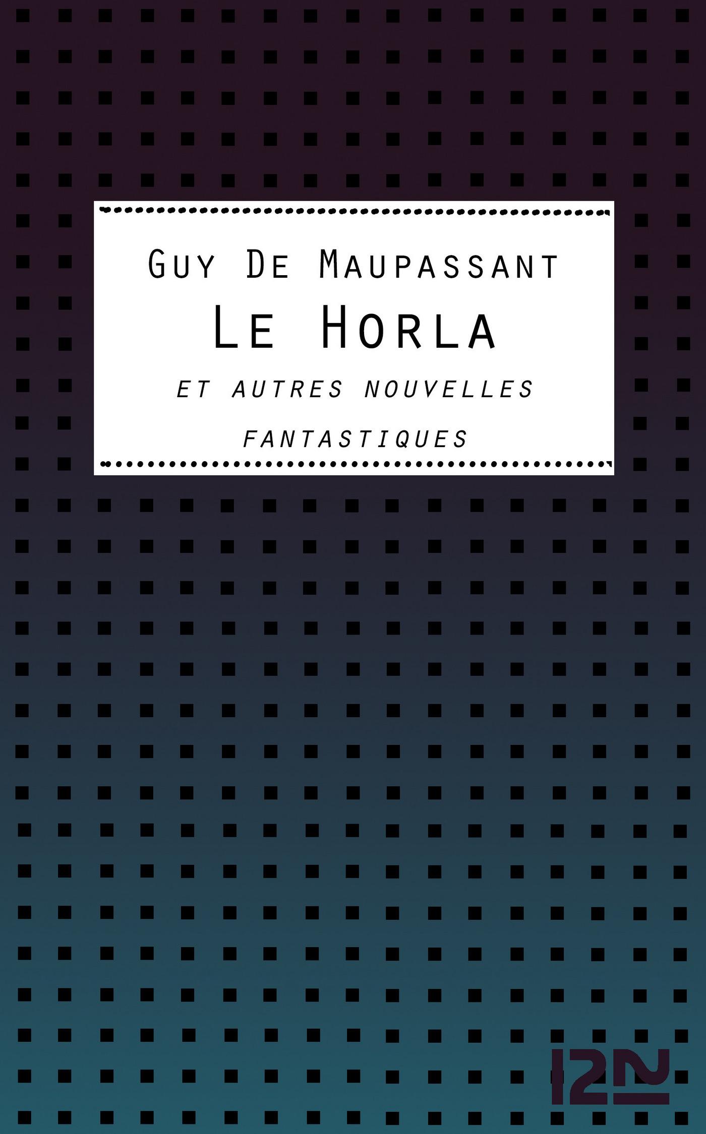 Le Horla et autres nouvelles fantastiques (ebook)