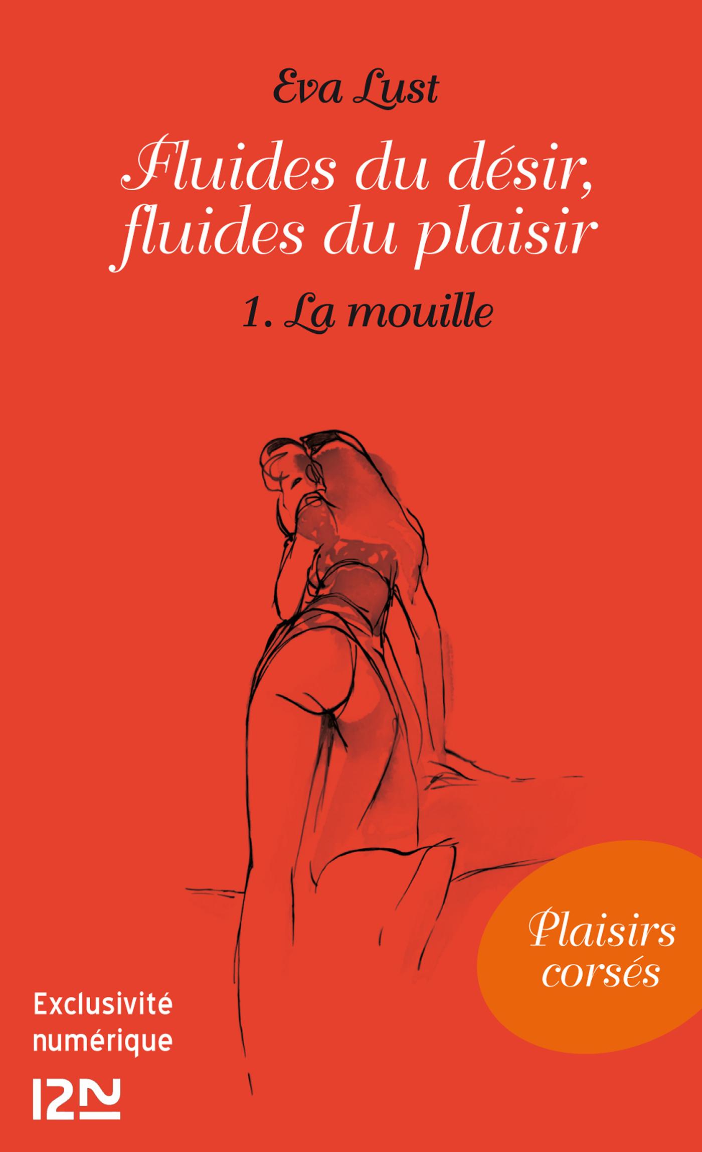 Fluides du désir, fluides du plaisir - 1. La mouille (ebook)