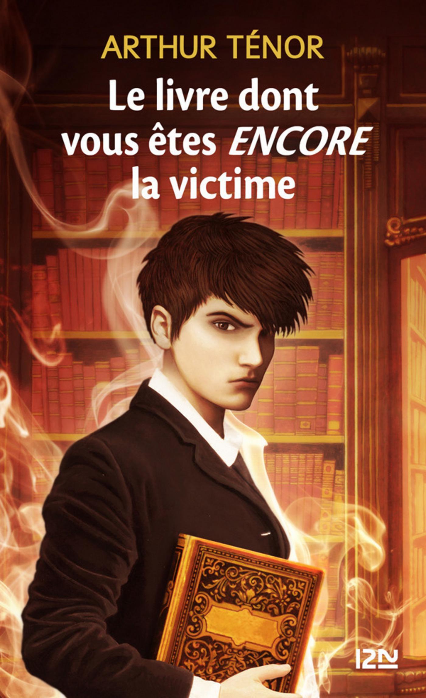 Le livre dont vous êtes encore la victime - tome 2 (ebook)