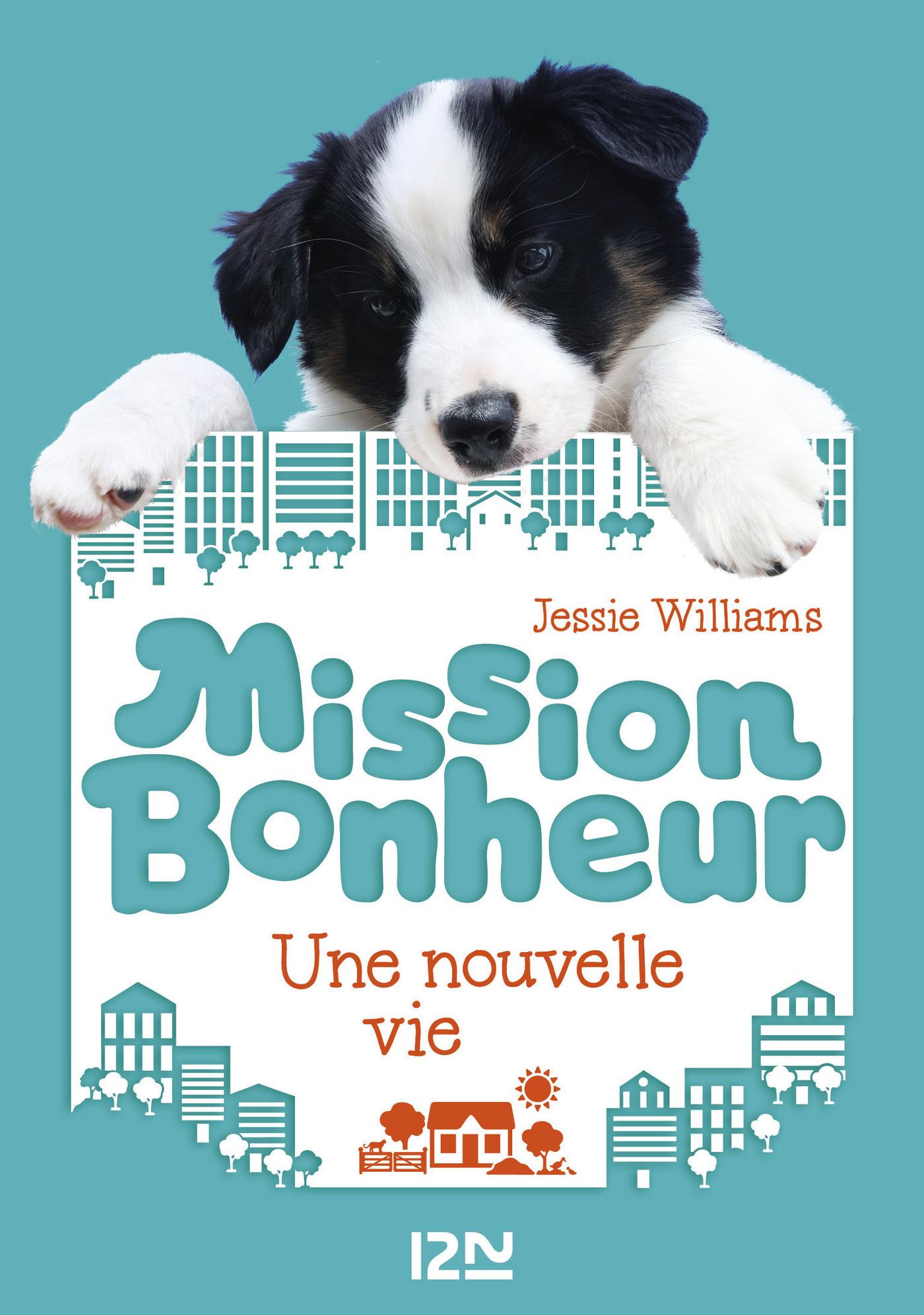 Mission bonheur - tome 1 : Une nouvelle vie