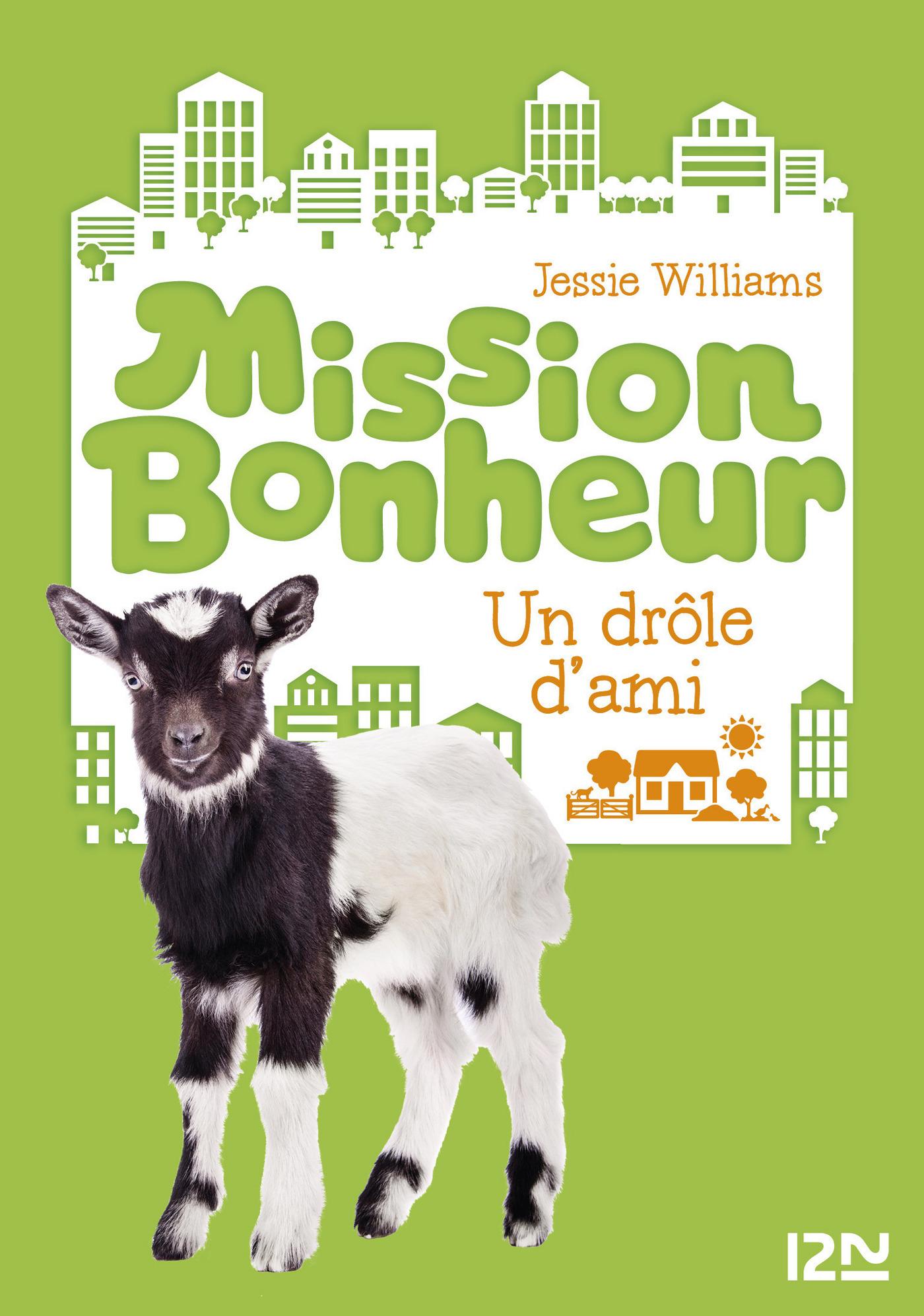 Mission bonheur - tome 3 : Un drôle d'ami