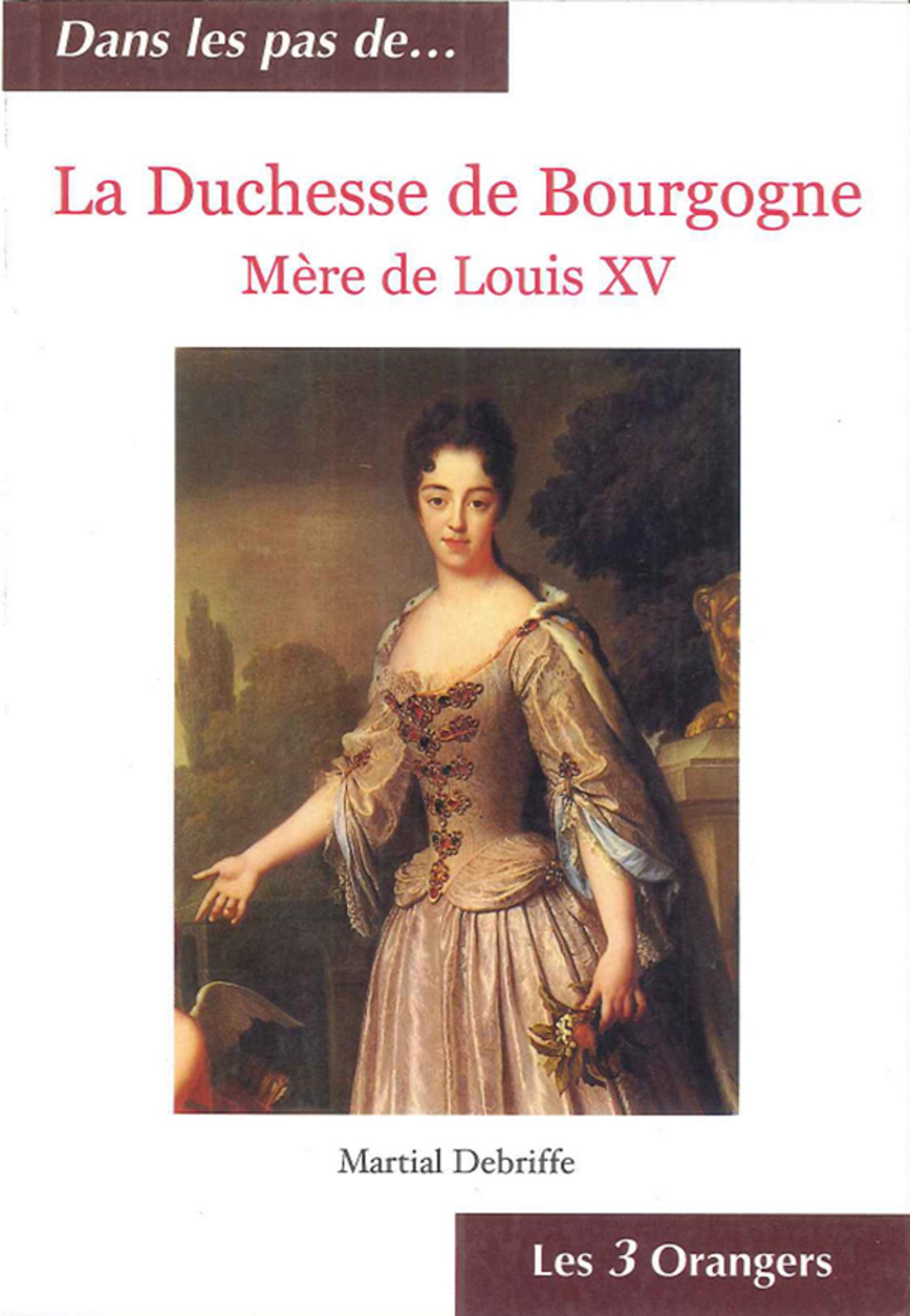 La Duchesse de Bourgogne - Mère de Louis XV
