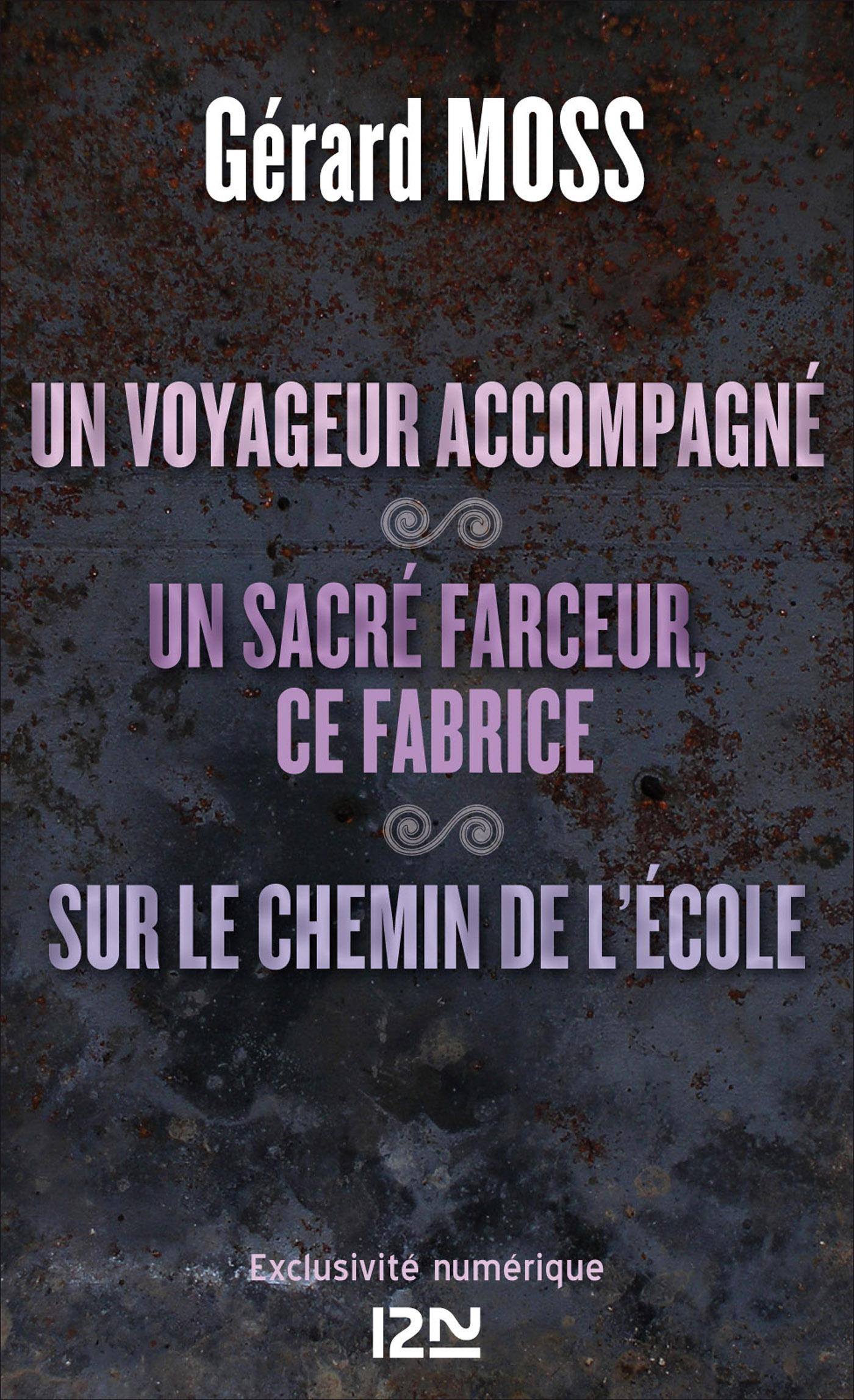Un voyageur accompagné suivi de Un sacré farceur, ce Fabrice et Sur le chemin de l'école (ebook)