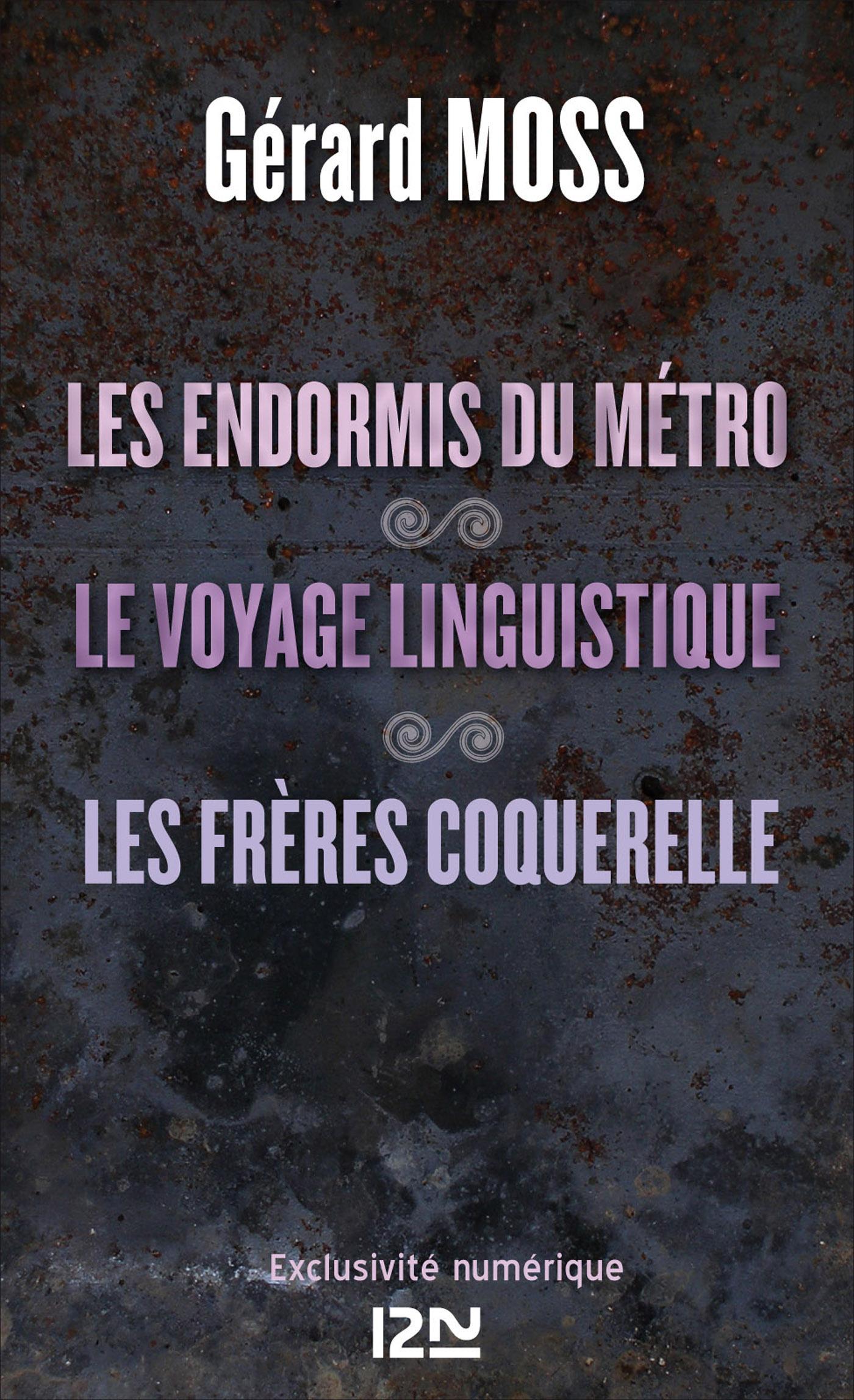 Les endormis du métro suivis de Le voyage linguistique et Les frères Coquerelle (ebook)