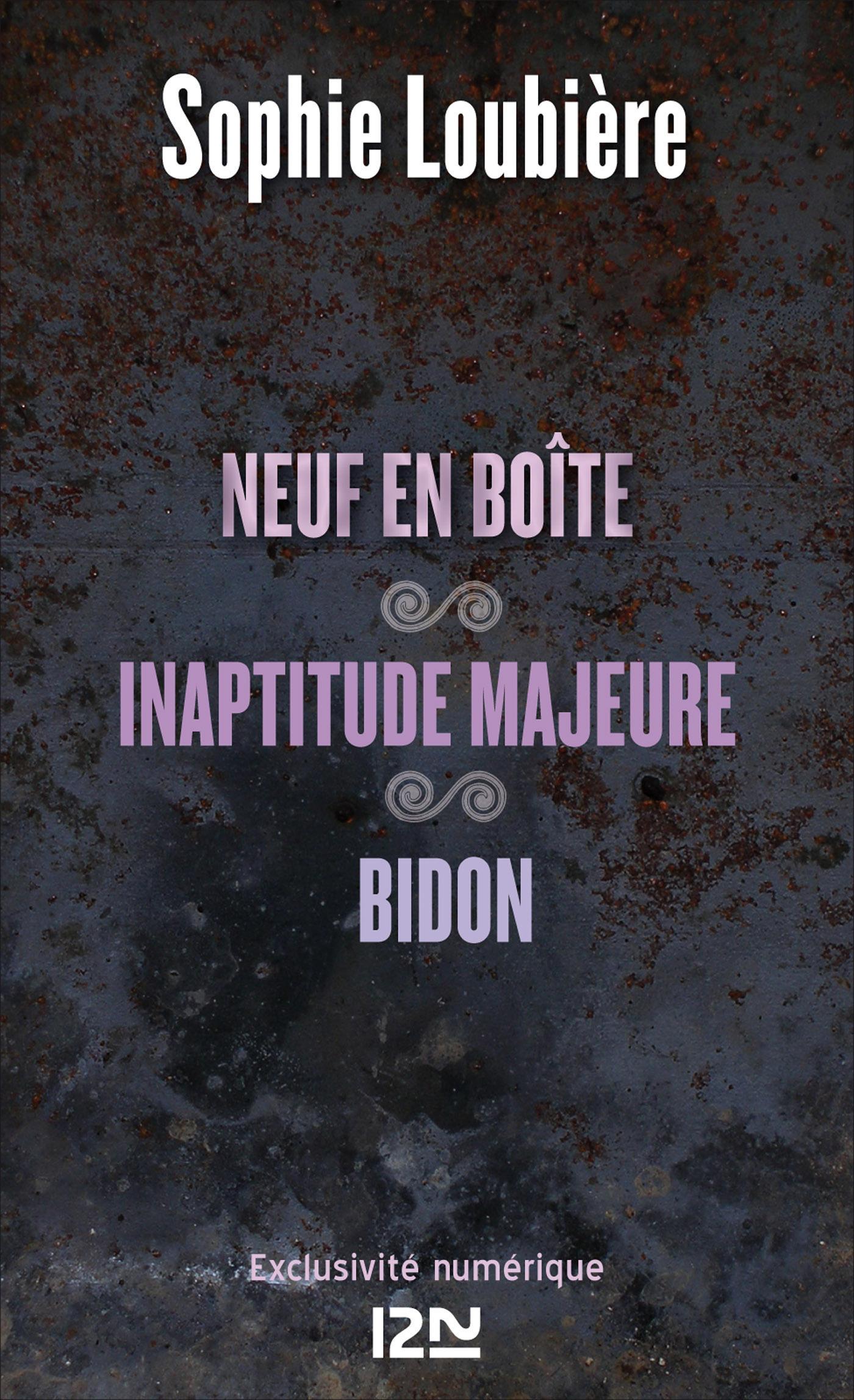 Neuf en boîte suivis de Inaptitude majeure et Bidon (ebook)