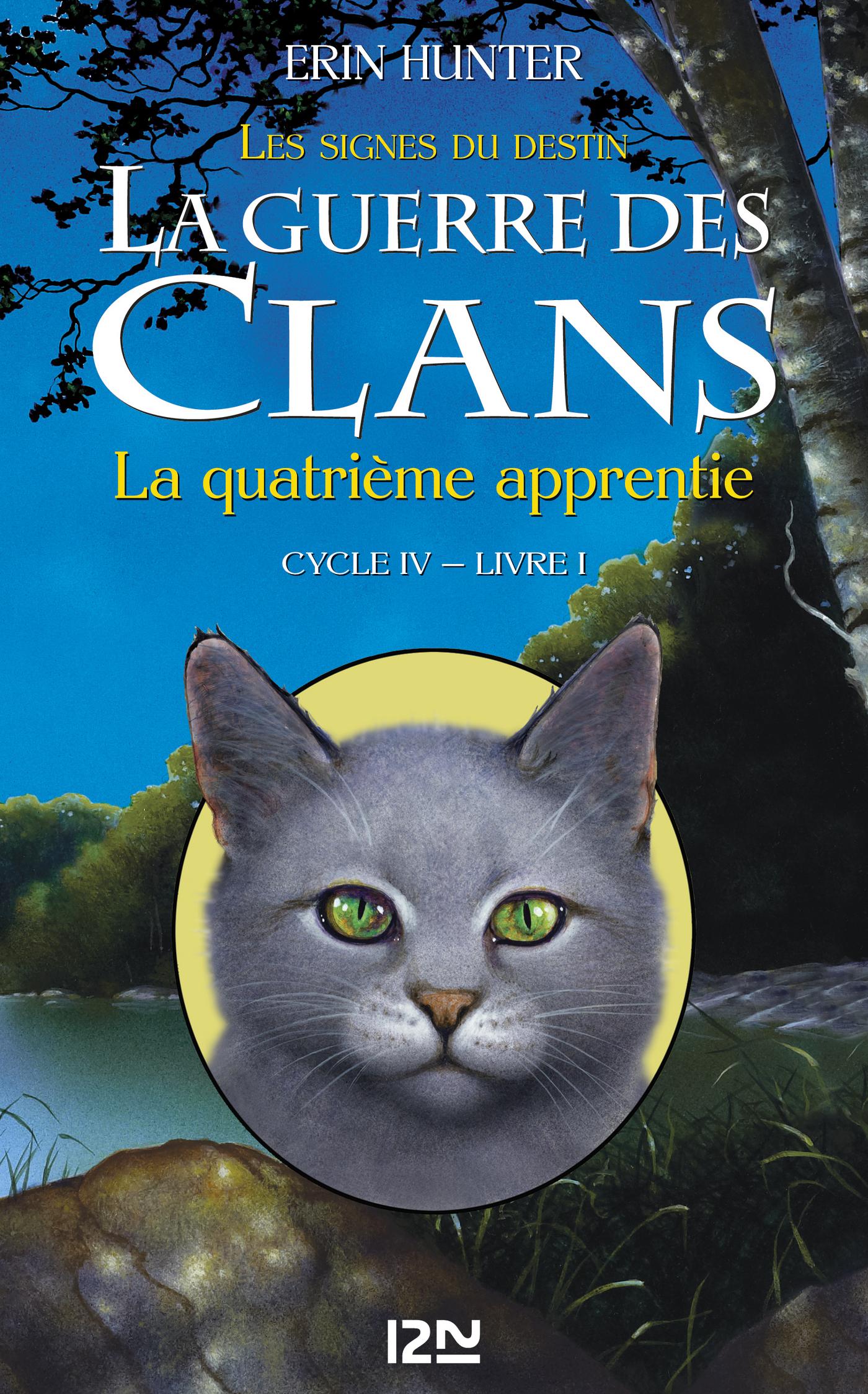 La guerre des Clans cycle IV : Livre 1, LA QUATRIÈME APPRENTIE
