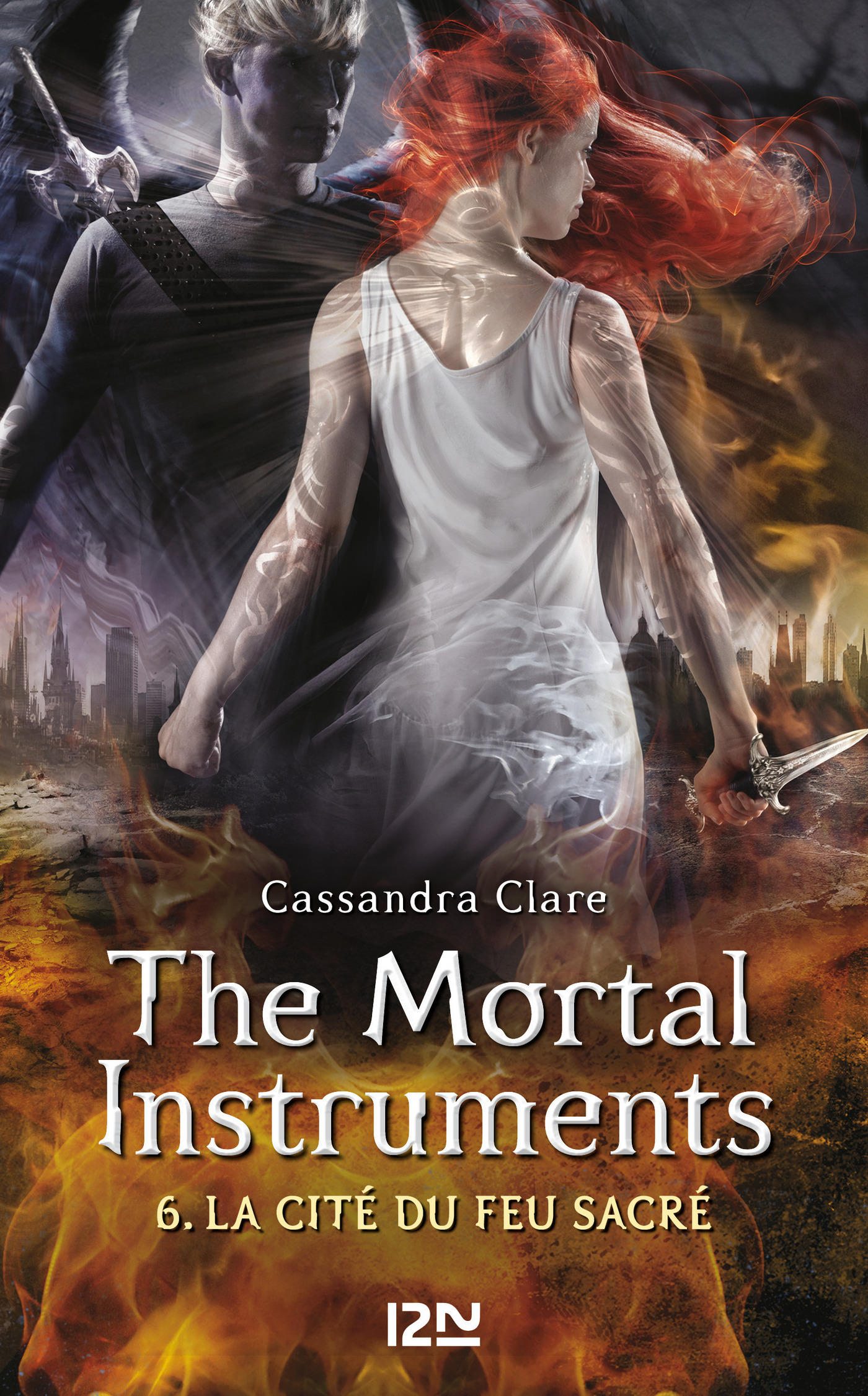 The Mortal Instruments - tome 6, LA CITÉ DU FEU SACRÉ