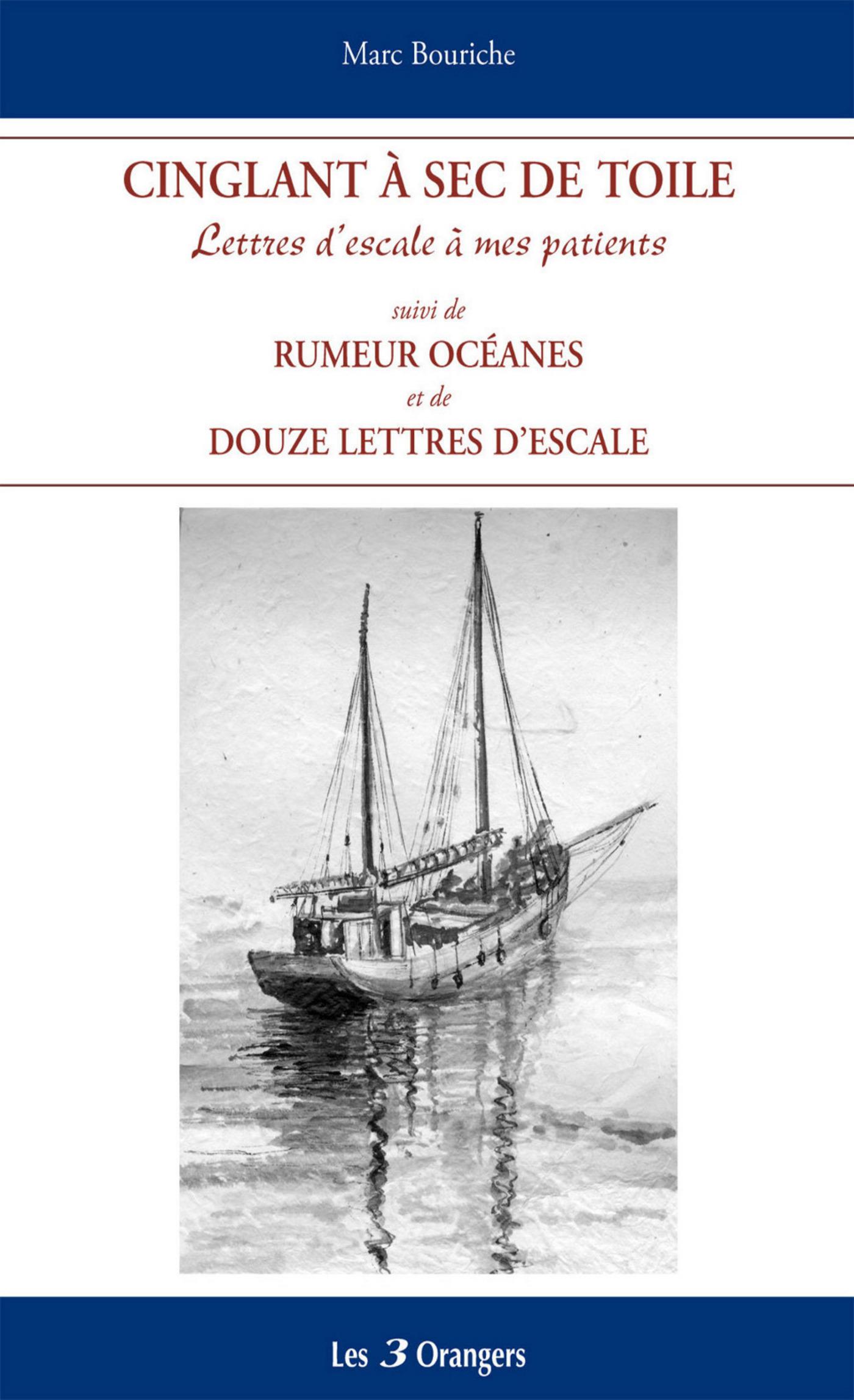 Cinglant à sec de toile suivi de Rumeurs océanes et Douze lettres d'escale (ebook)