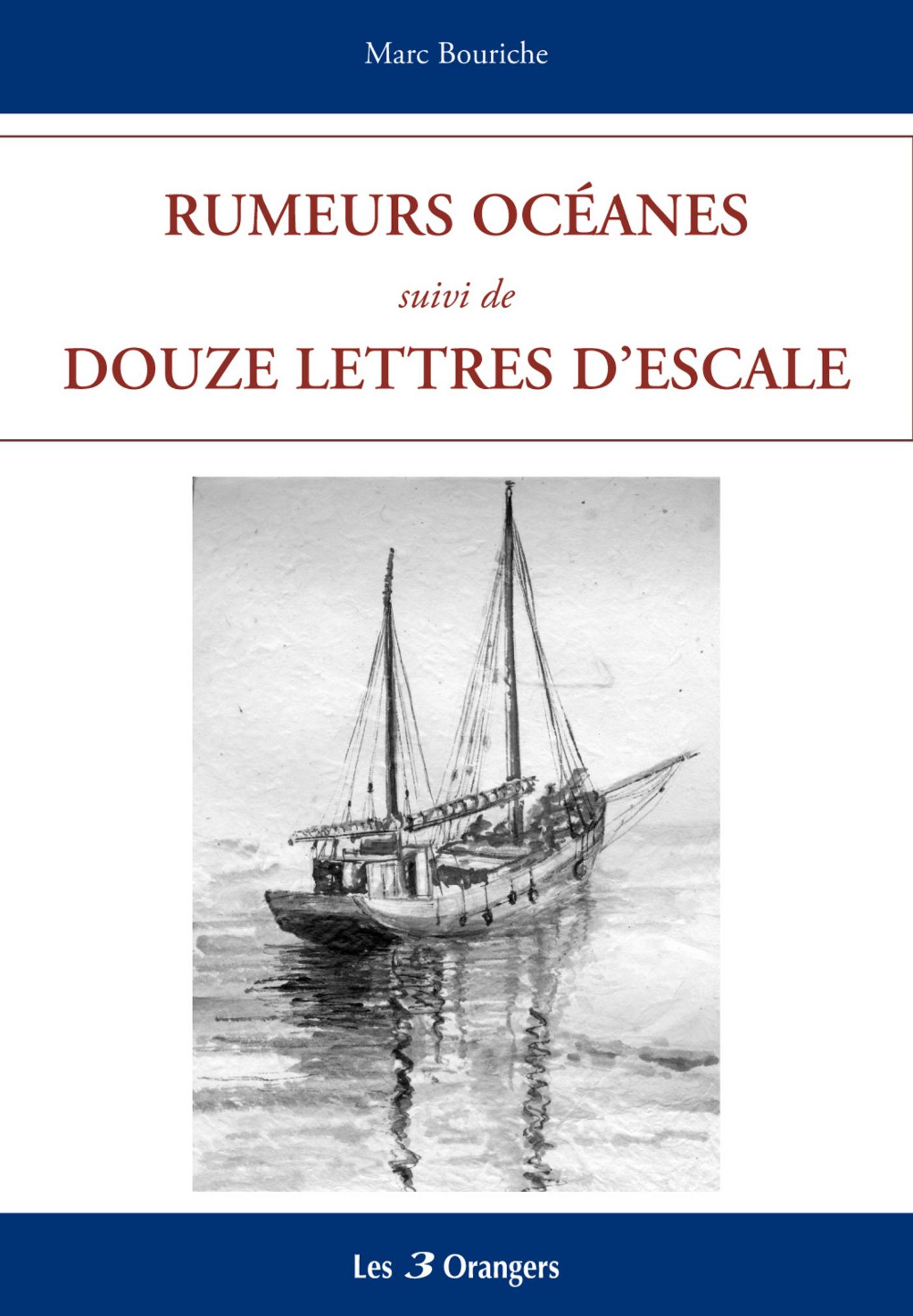 Rumeurs océanes suivies de Douze lettres d'escale