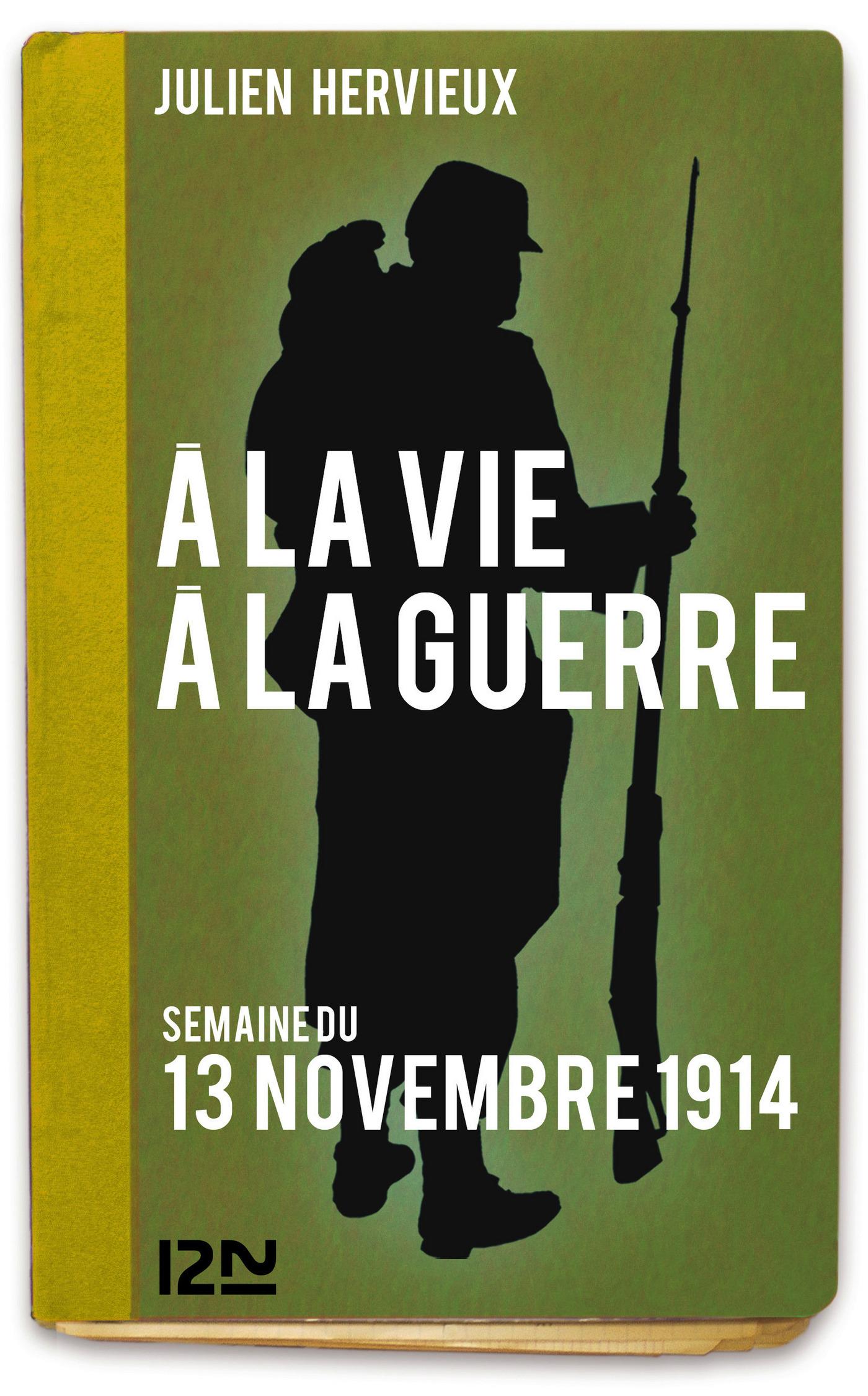 À la vie, à la guerre - 13 novembre 1914