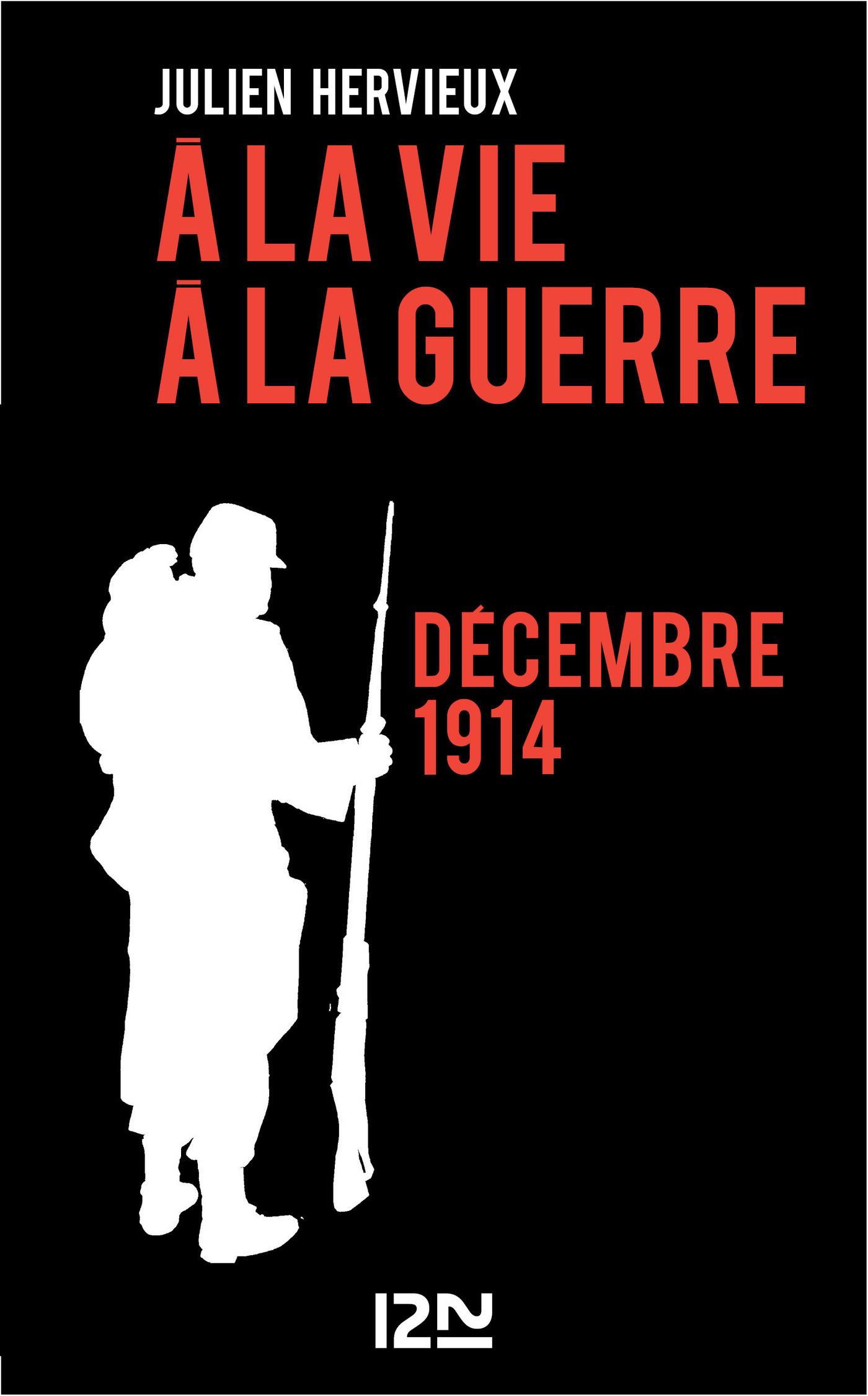 A la vie, à la guerre - décembre 1914 (ebook)