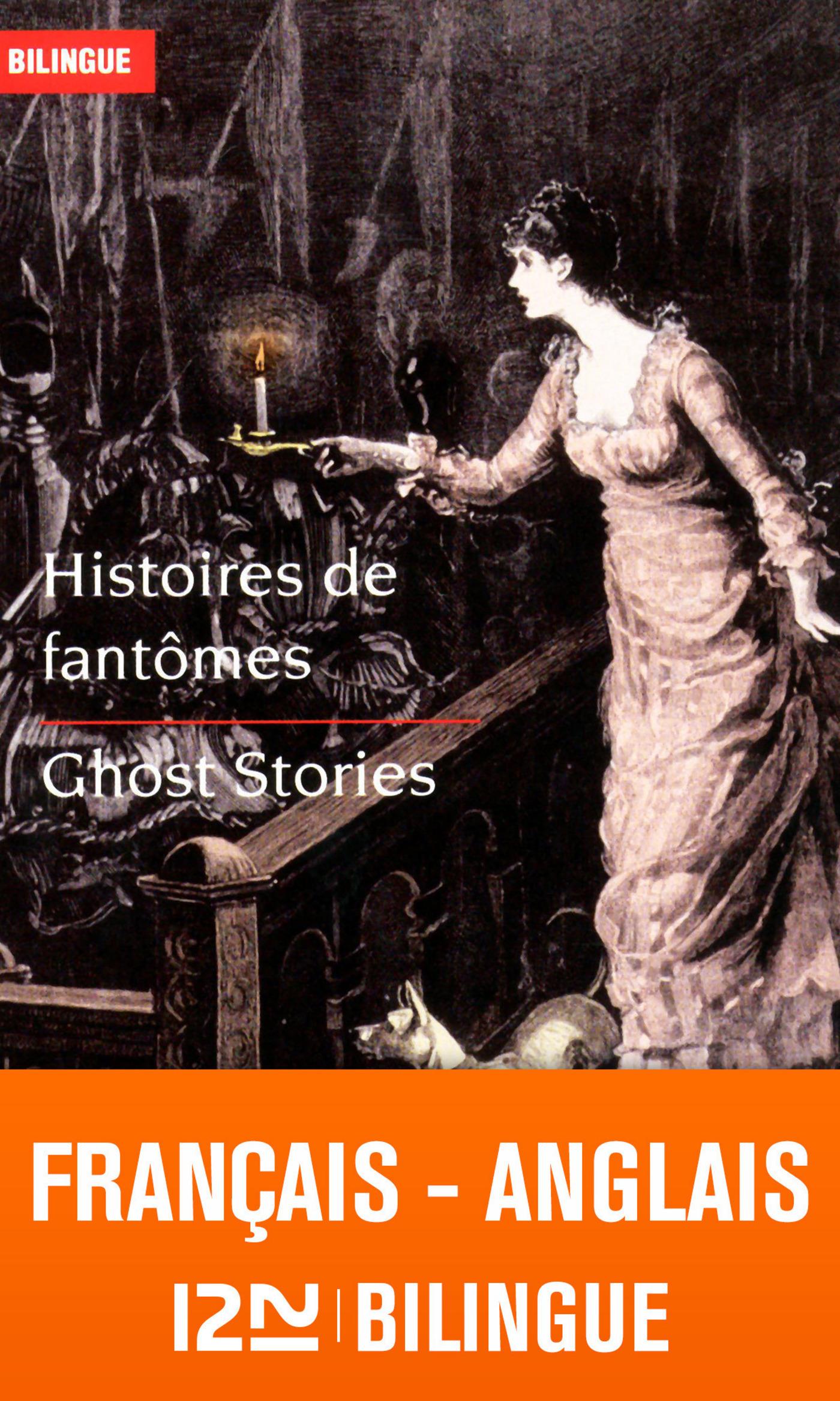 Bilingue français-anglais : Histoires de fantômes - Ghost Stories (ebook)