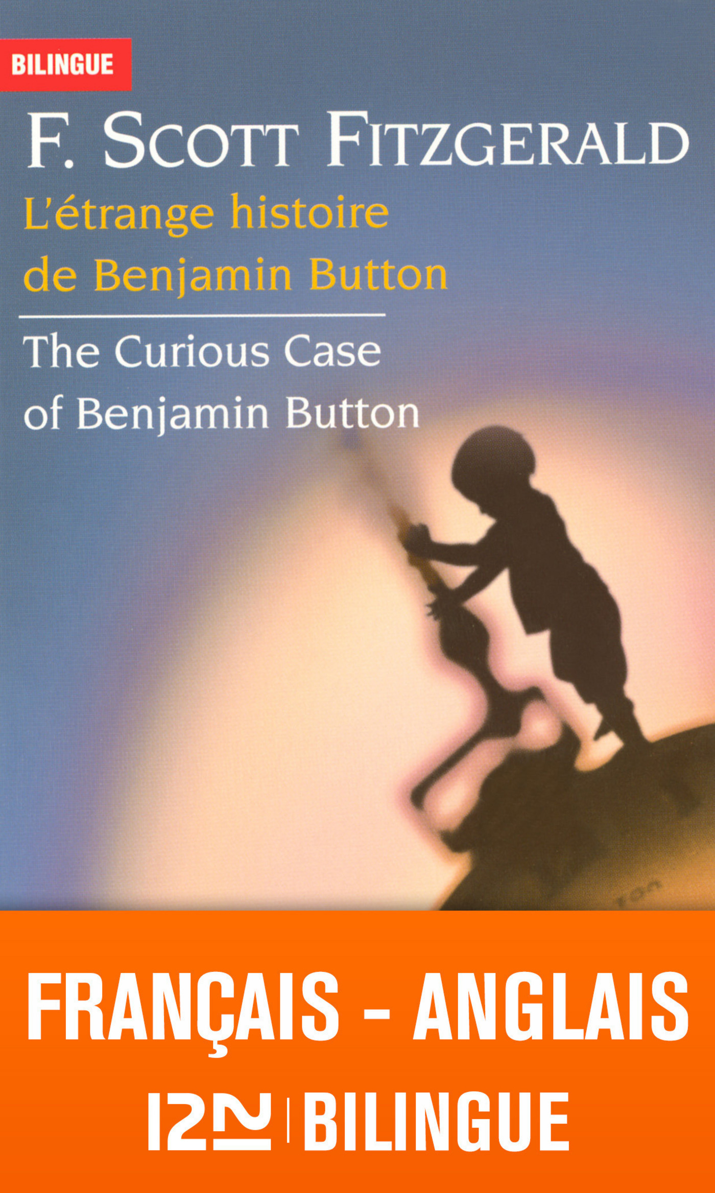 Bilingue français-anglais : L'étrange histoire de Benjamin Button - The Curious Case of Benjamin Button